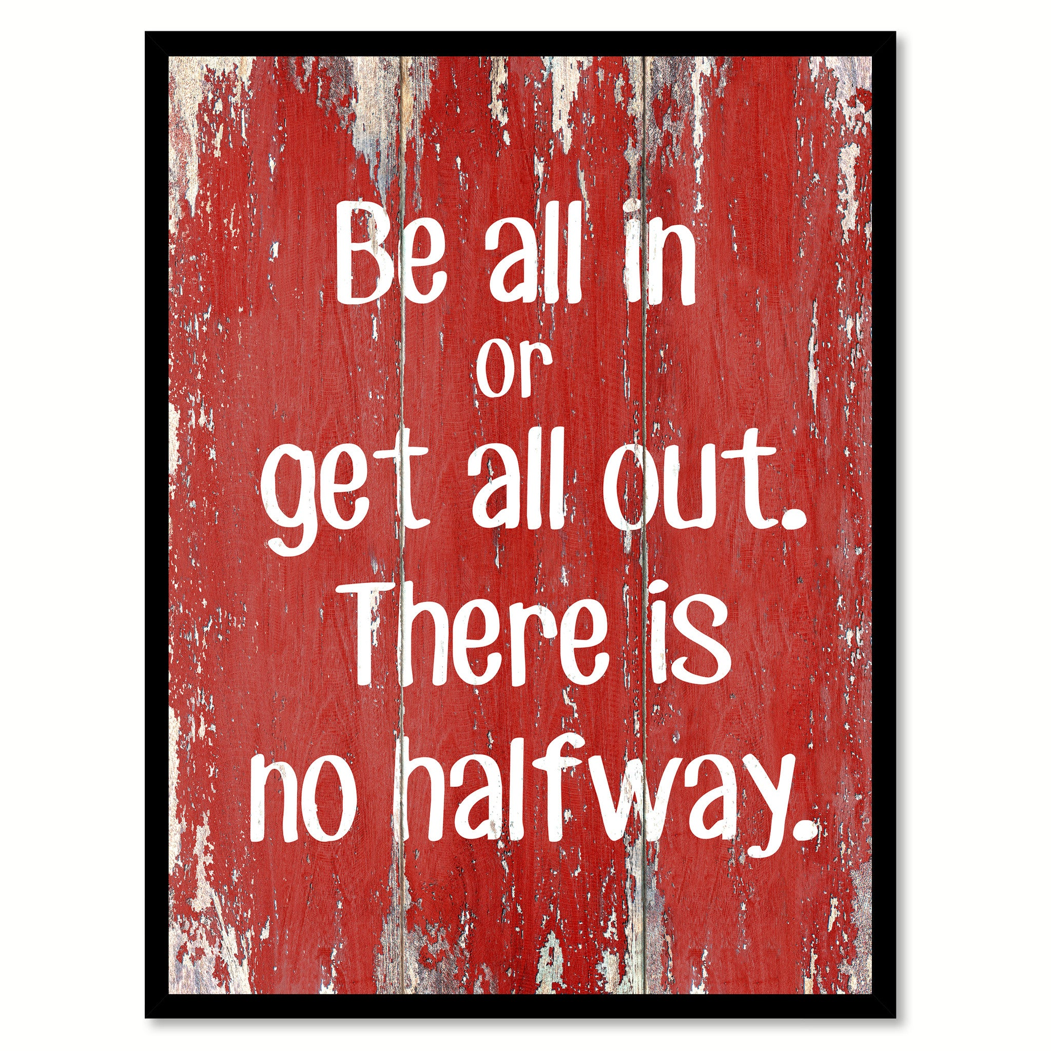 Be All In Or Get All Out Inspirational Quote Saying Gift Ideas Home Decor Wall Art