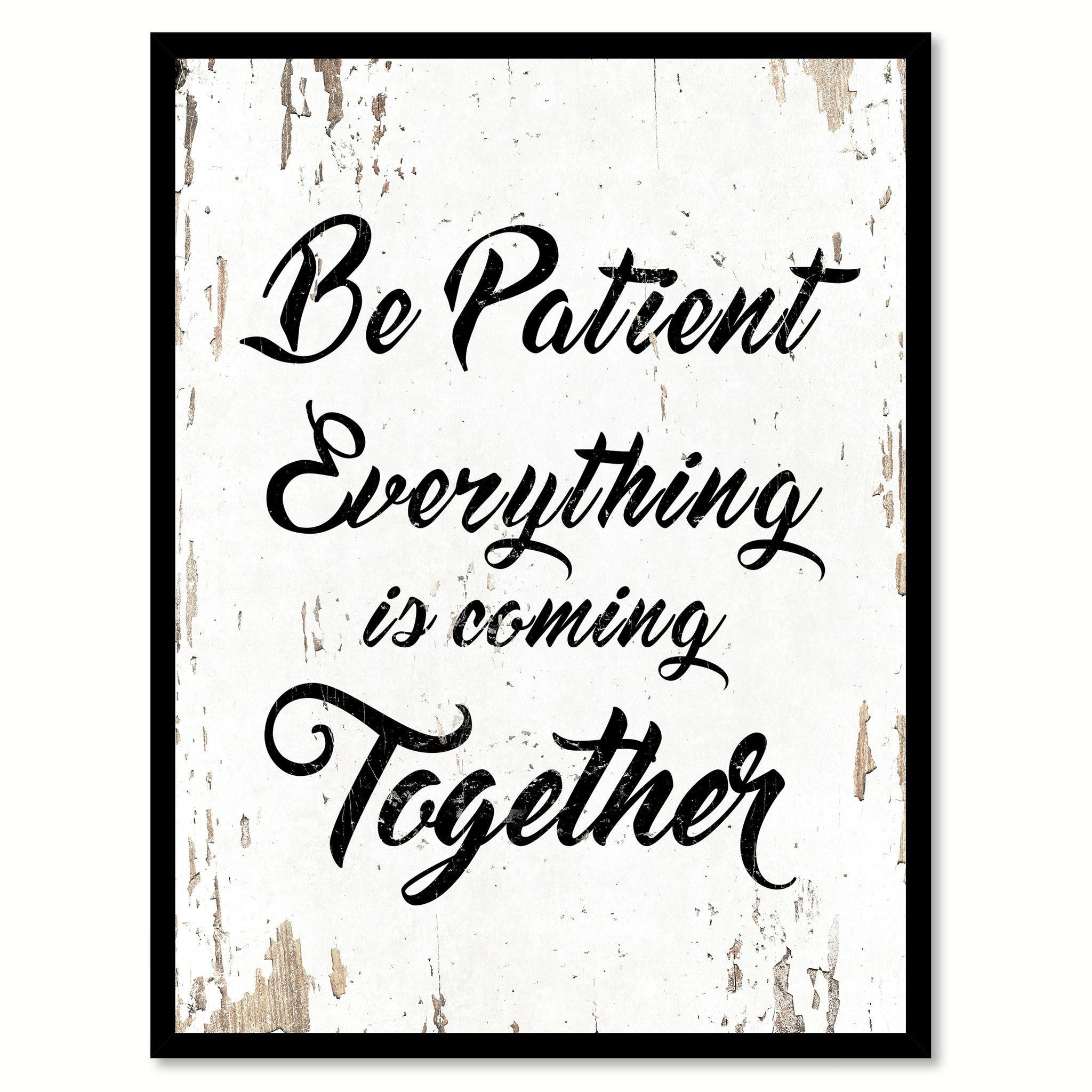 Be Patient Everything Is Coming Together Quote Saying Home Decor Wall Art Gift Ideas 111690