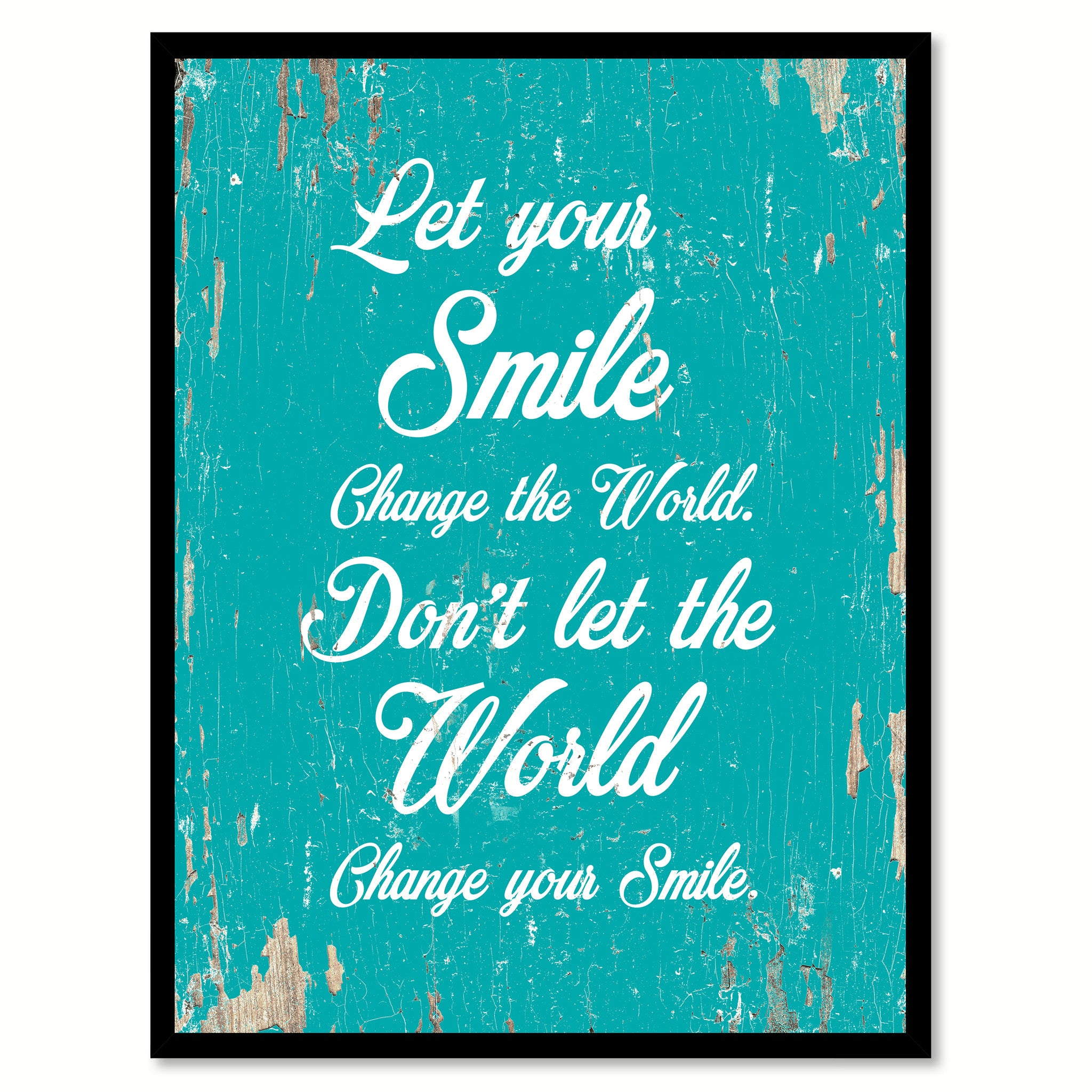 Let Your Smile Change The World Inspirational Motivation Quote