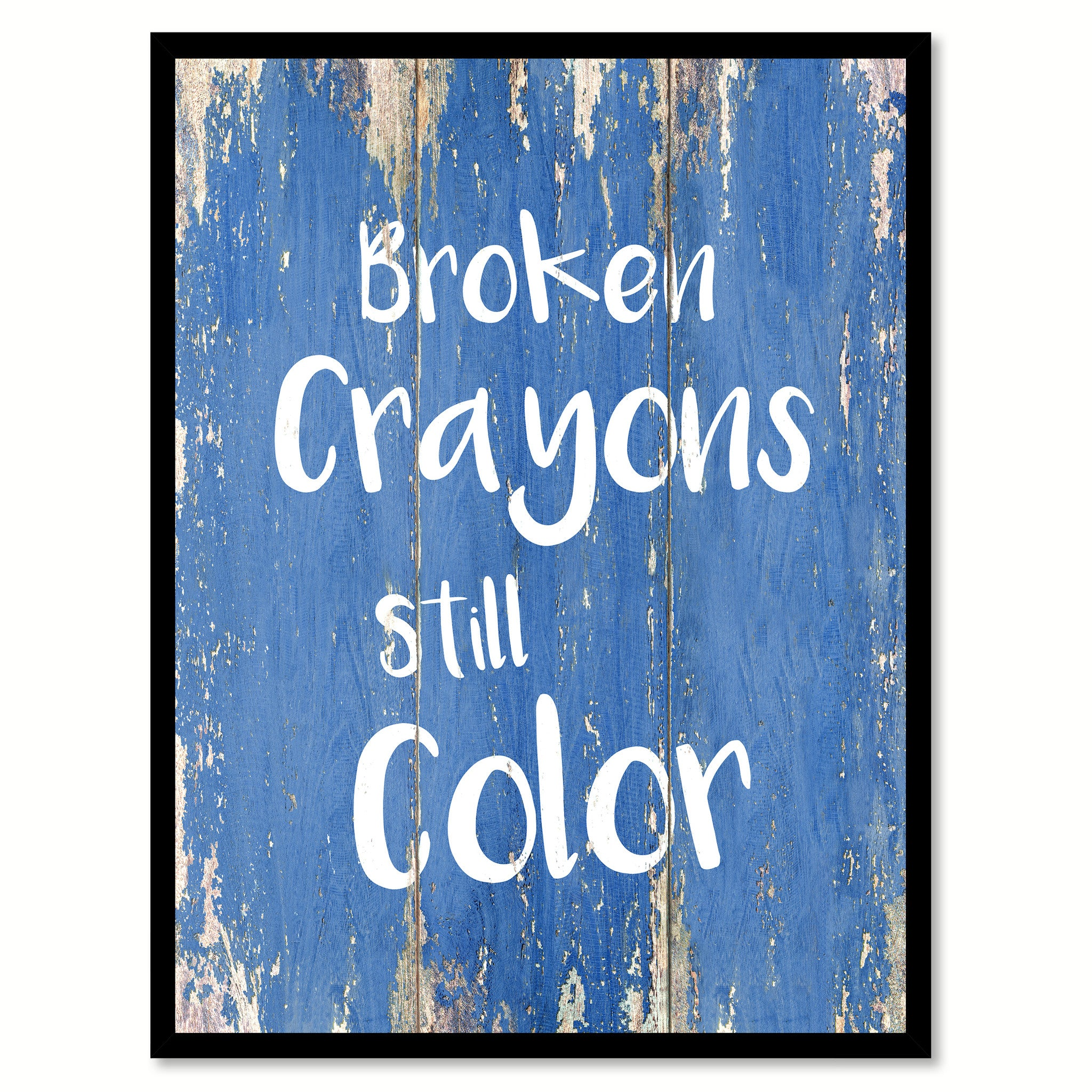 Broken Crayons Still Color Inspirational Quote Saying Gift Ideas Home Decor Wall Art