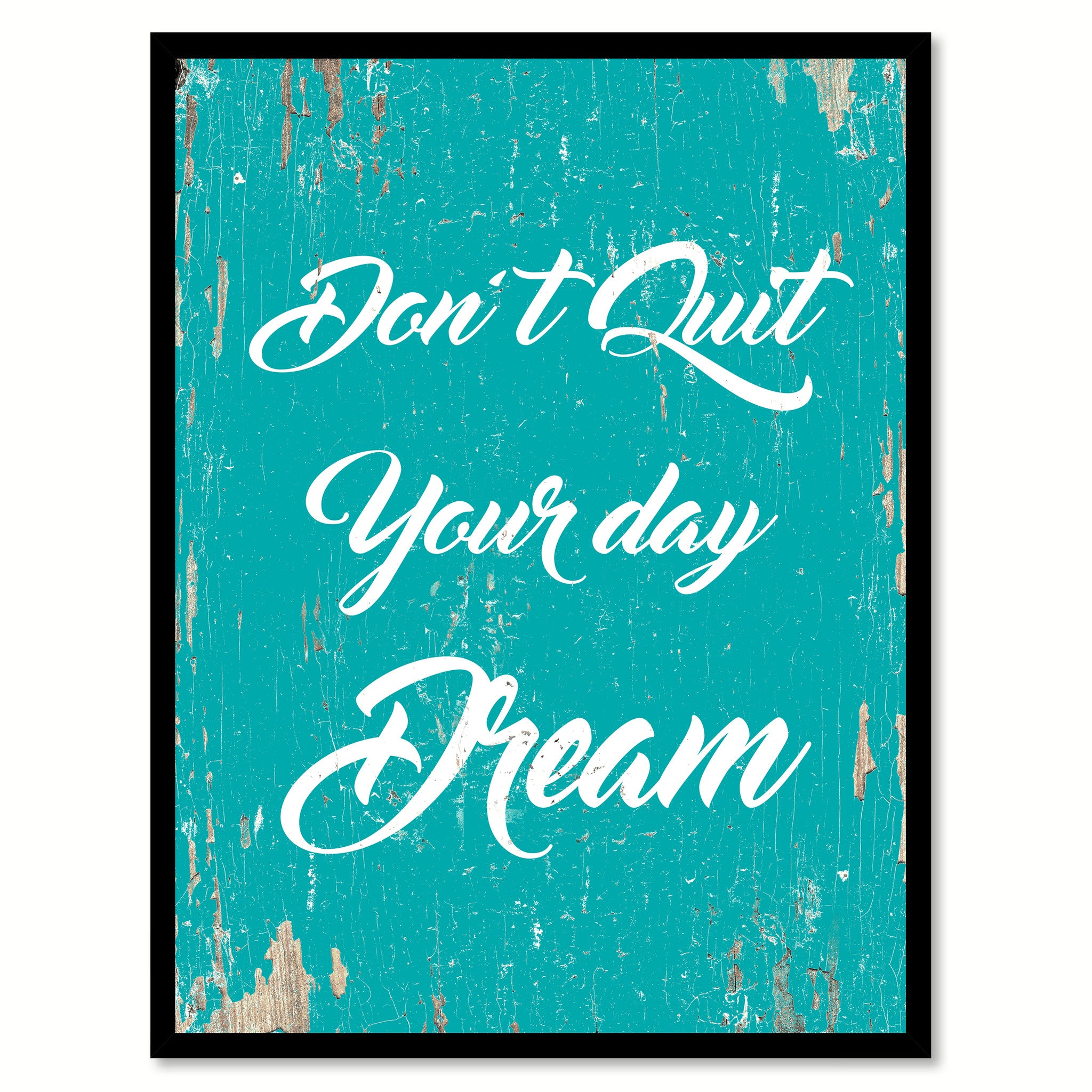 Don't Quit Your Day Dream Motivation Saying Gift Ideas Home Decor Wall Art