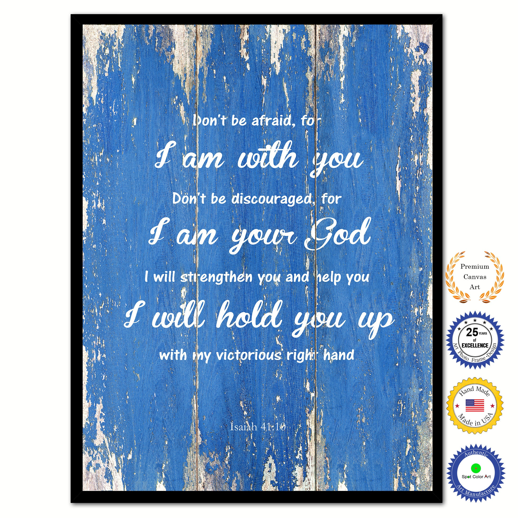 Don't be afraid for I am with you Bible Verse Scripture Quote Blue Canvas Print with Picture Frame