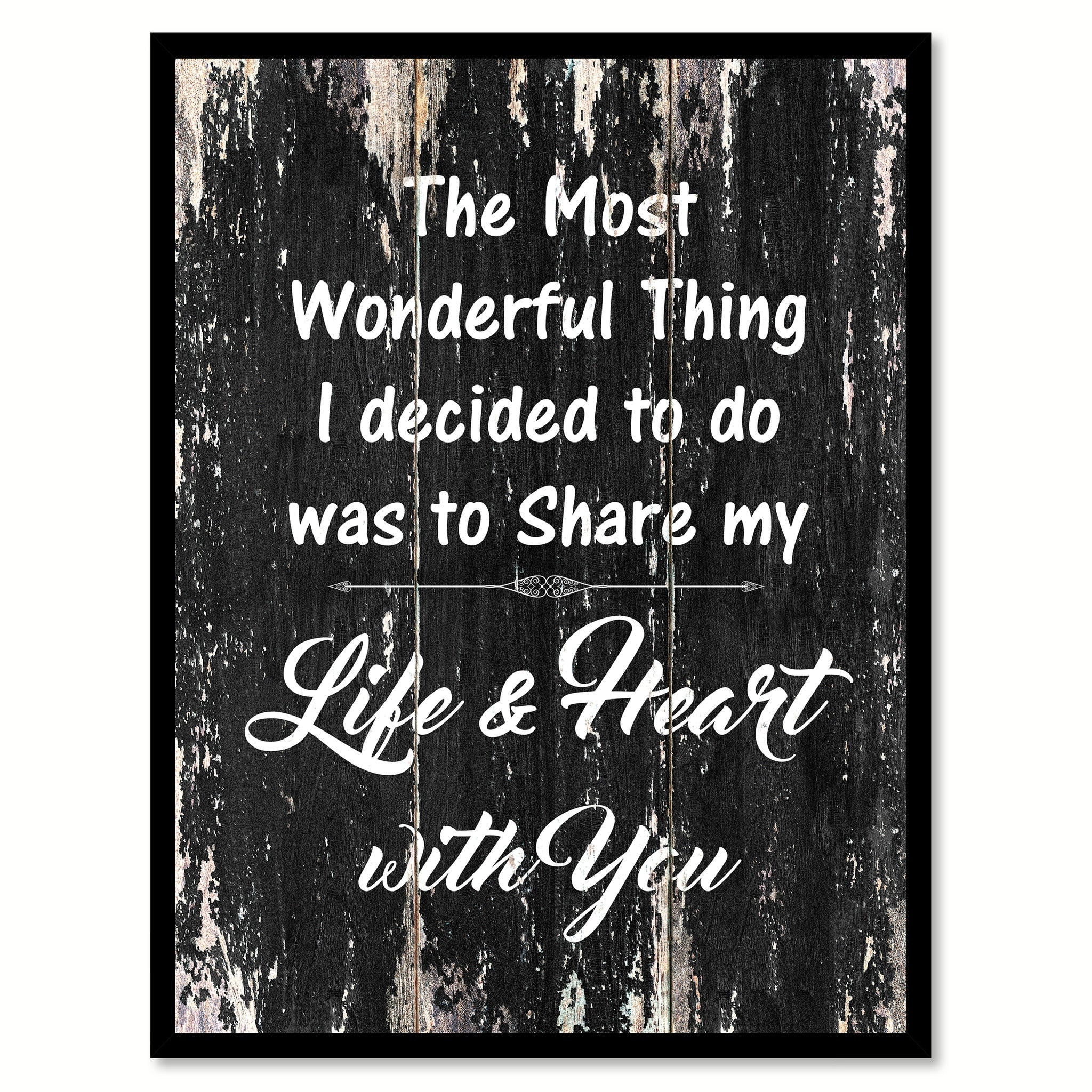 The Most Wonderful Thing I Decided To Do Was To Share My Life