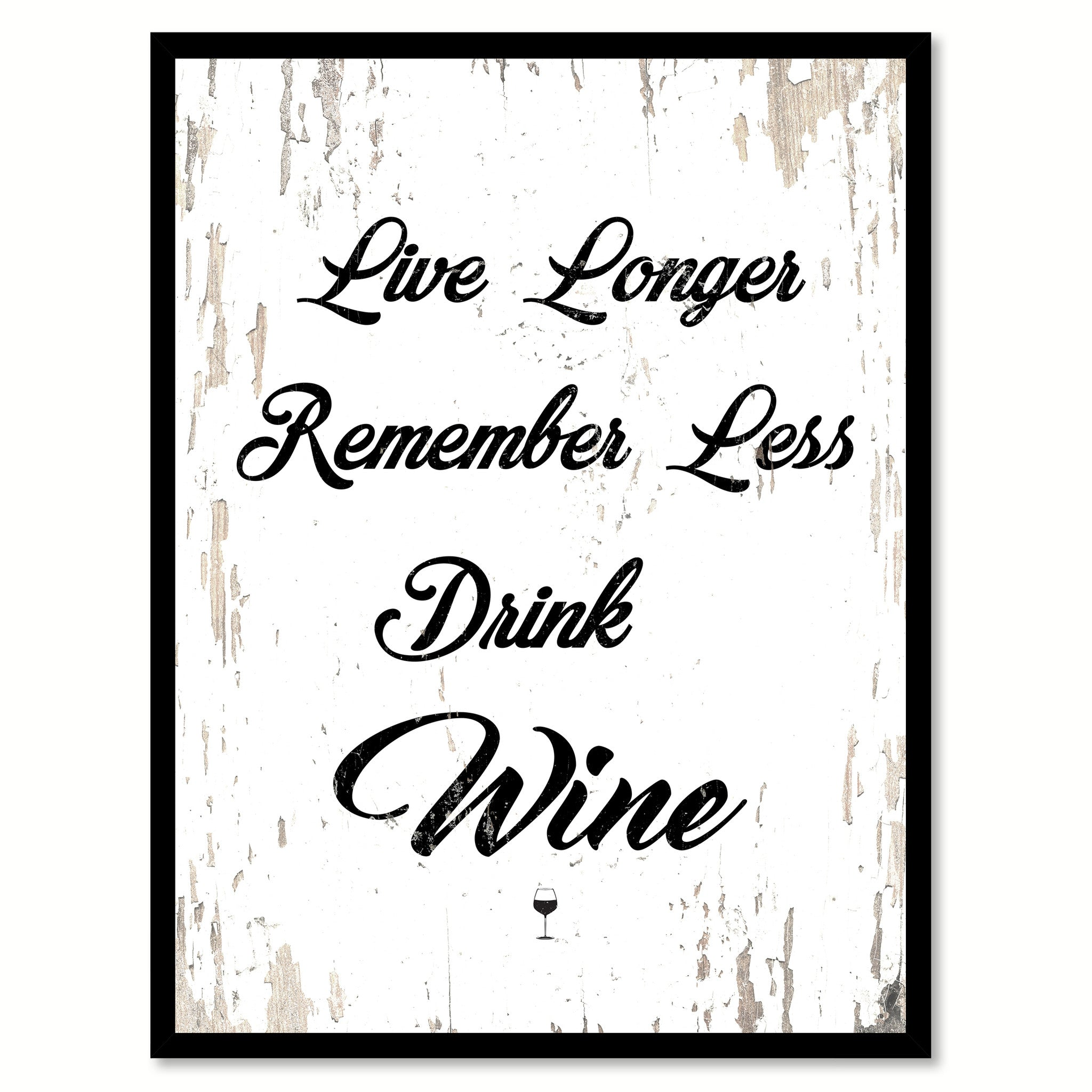 Live Longer Remember Less Drink Wine Coffee Wine Saying Quote ...