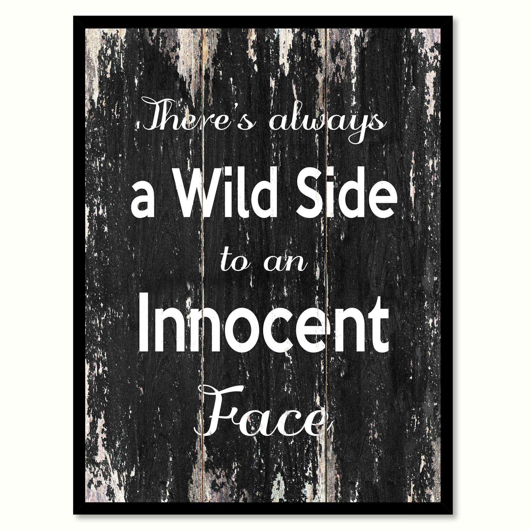 There's always a wild side to an innocent face Motivational Quote Saying Canvas Print with Picture Frame Home Decor Wall Art