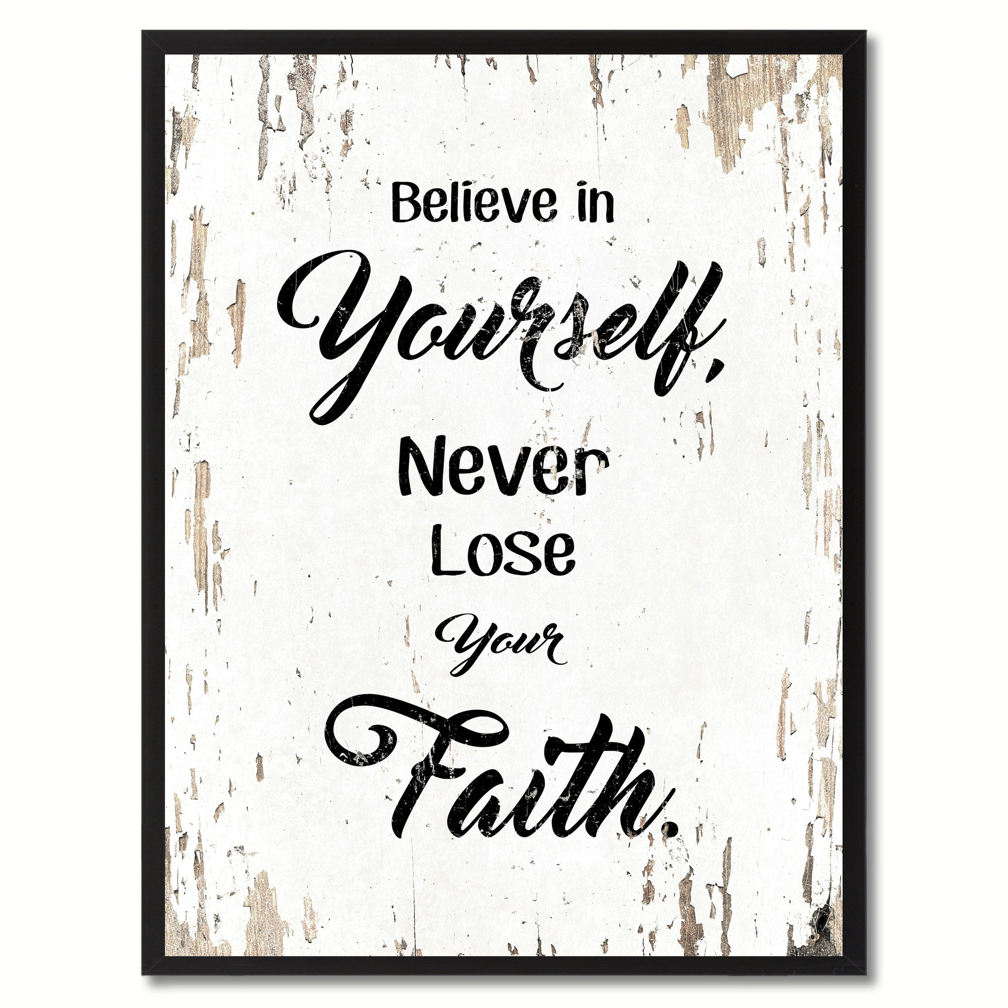 Believe in yourself never lose your faith Inspirational Quote Saying Gift Ideas Home Decor Wall Art