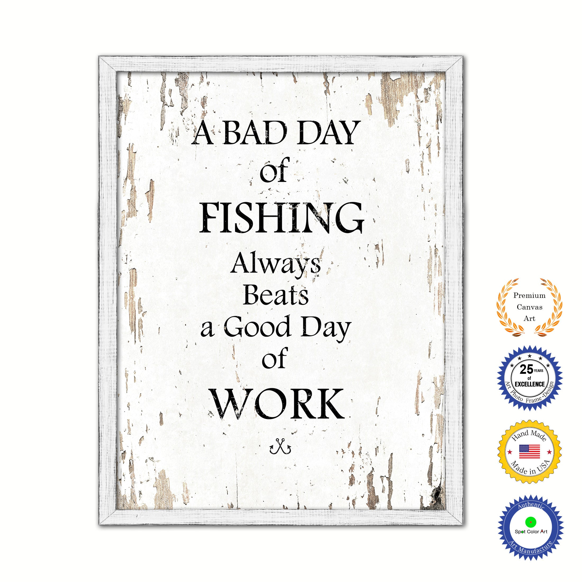 A Bad Day Of Fishing Always Beats A Good Day Of Work Vintage Saying Gifts Home Decor Wall Art Canvas Print with Custom Picture Frame