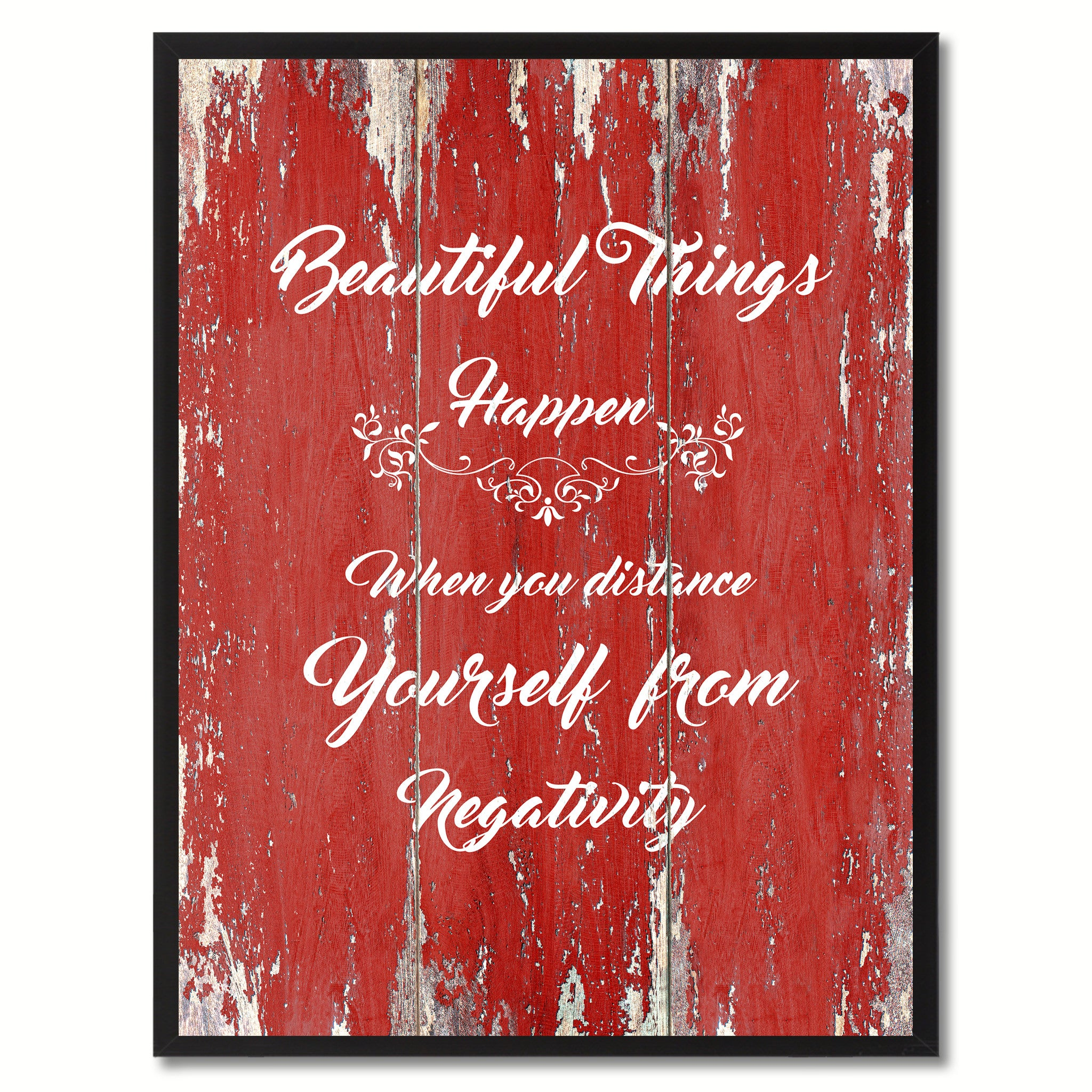 Beautiful Things Happen When you distance Yourself From Negativity Quote Saying Gift Ideas Home Décor Wall Art