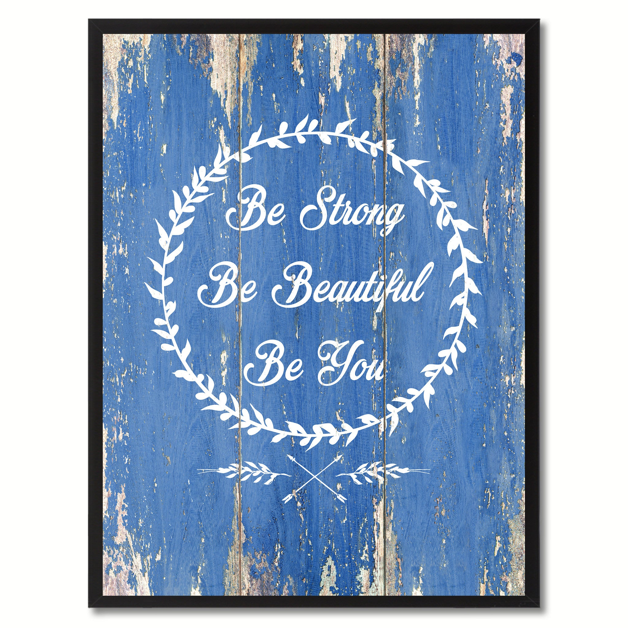 Be Strong Be Beautiful Be You Inspirational Quote Saying Gift Ideas Home Décor Wall Art