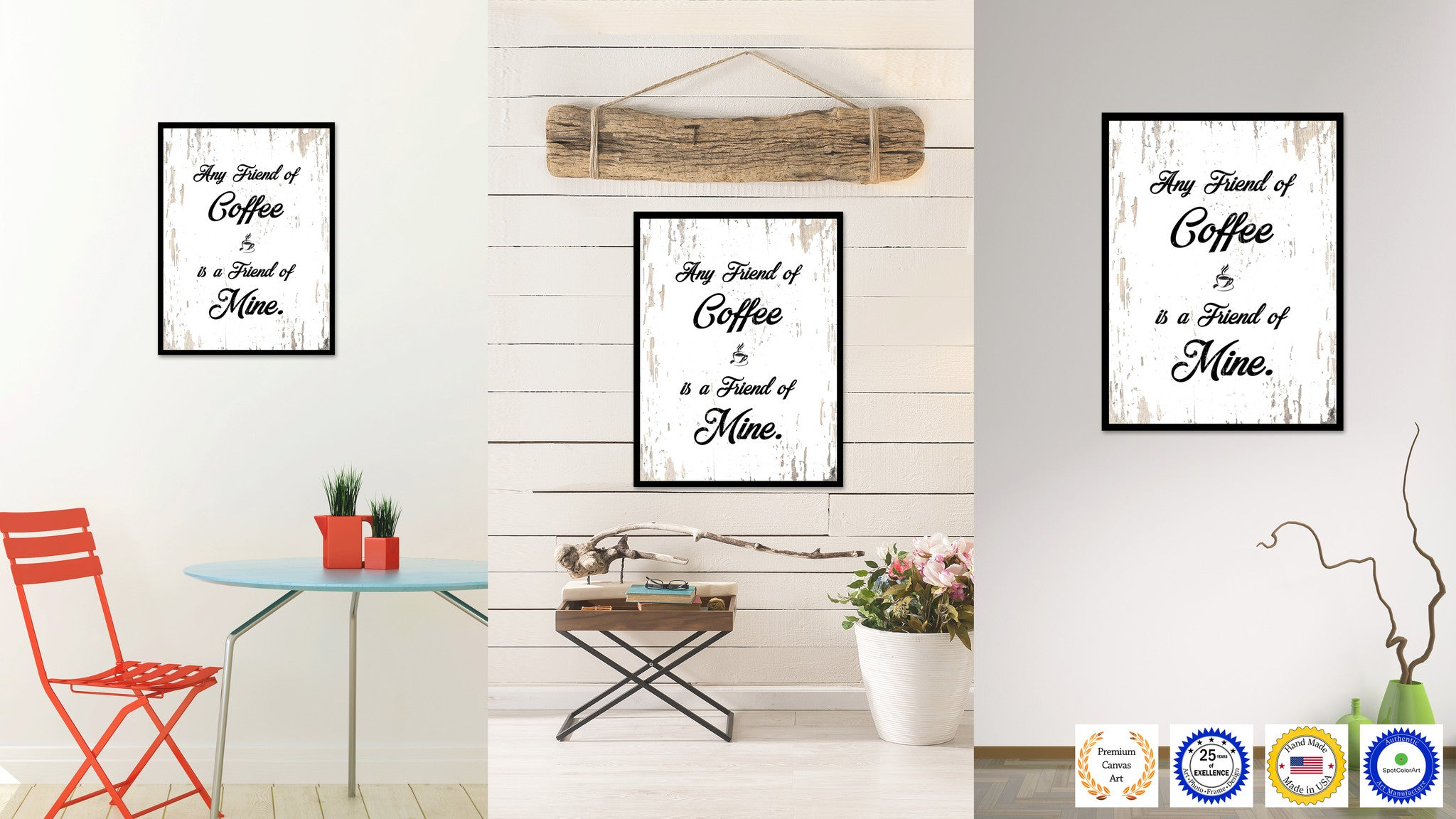 Any Friend of Coffee Is A Friend of Mine Quote Saying Canvas Print with Picture Frame