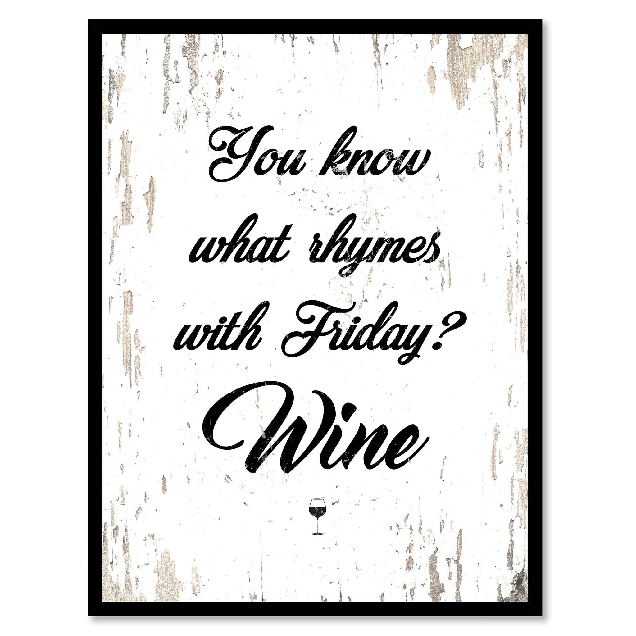 Rhyming Life Quotes You Know What Rhymes With Friday Wine Coffee Wine Saying Quote