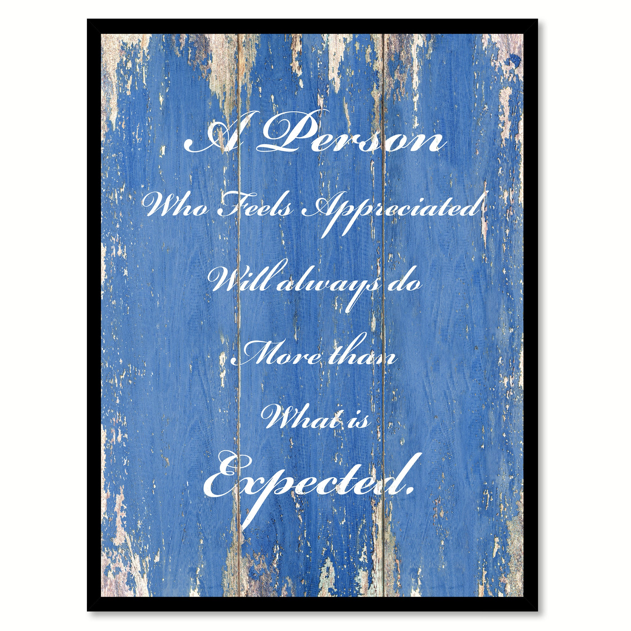 A Person Who feels Appreciated Inspirational Quote Saying Gift Ideas Home Décor Wall Art