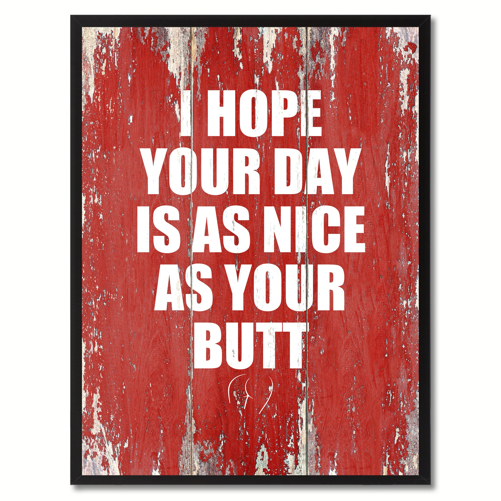 I Hope Your Day Is As Nice As Your Butt Saying Canvas Print, Black Picture Frame Home Decor Wall Art Gifts