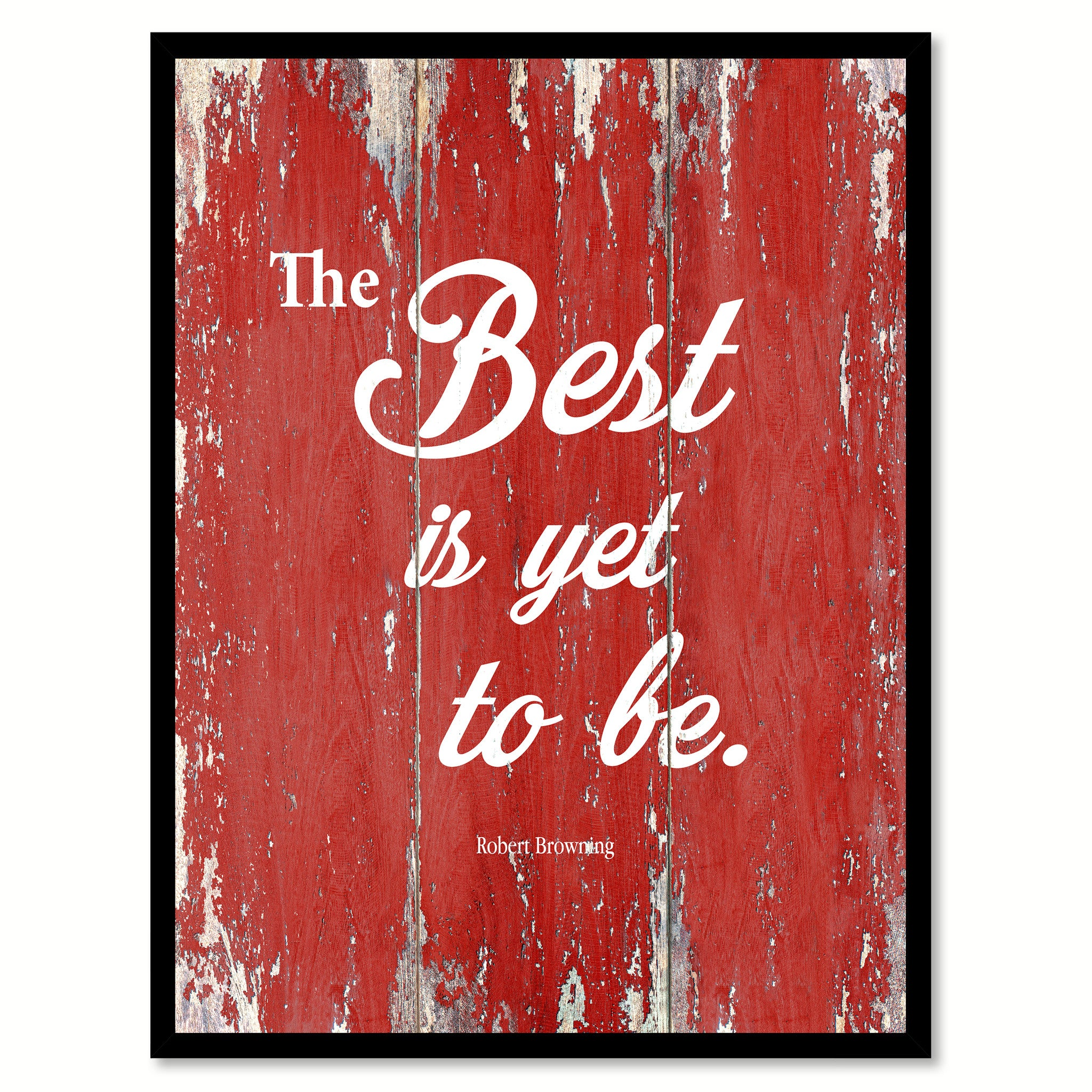 The Best Is Yet To Be Robert Browning Inspirational Quote Saying Gift Ideas Home  Decor Wall Art