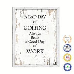 A Bad Day Of Golfing Always Beats A Good Day Of Work Vintage Saying Gifts Home Decor Wall Art Canvas Print with Custom Picture Frame