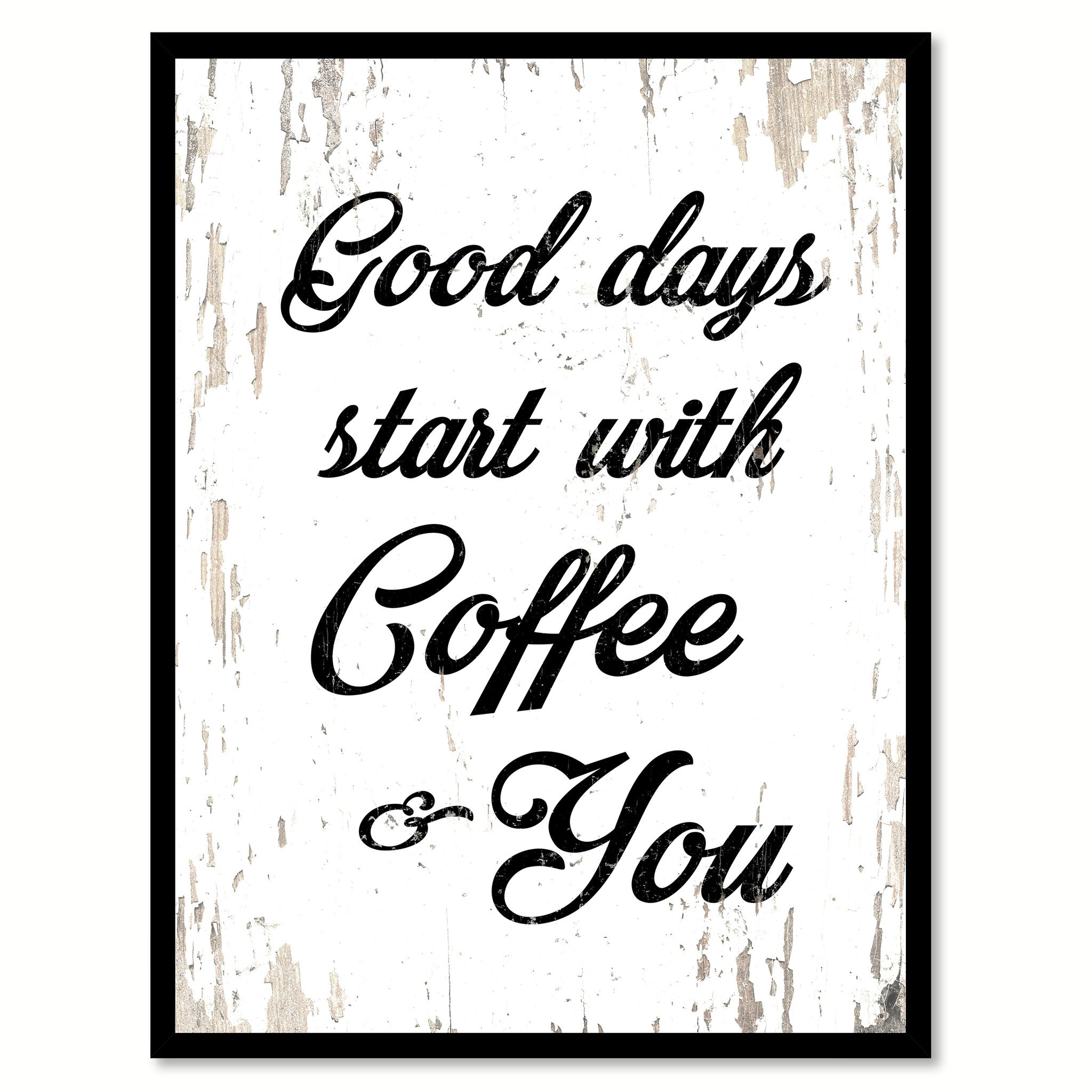 Good Days Start With Coffee & You Coffee Wine Saying Quote ...
