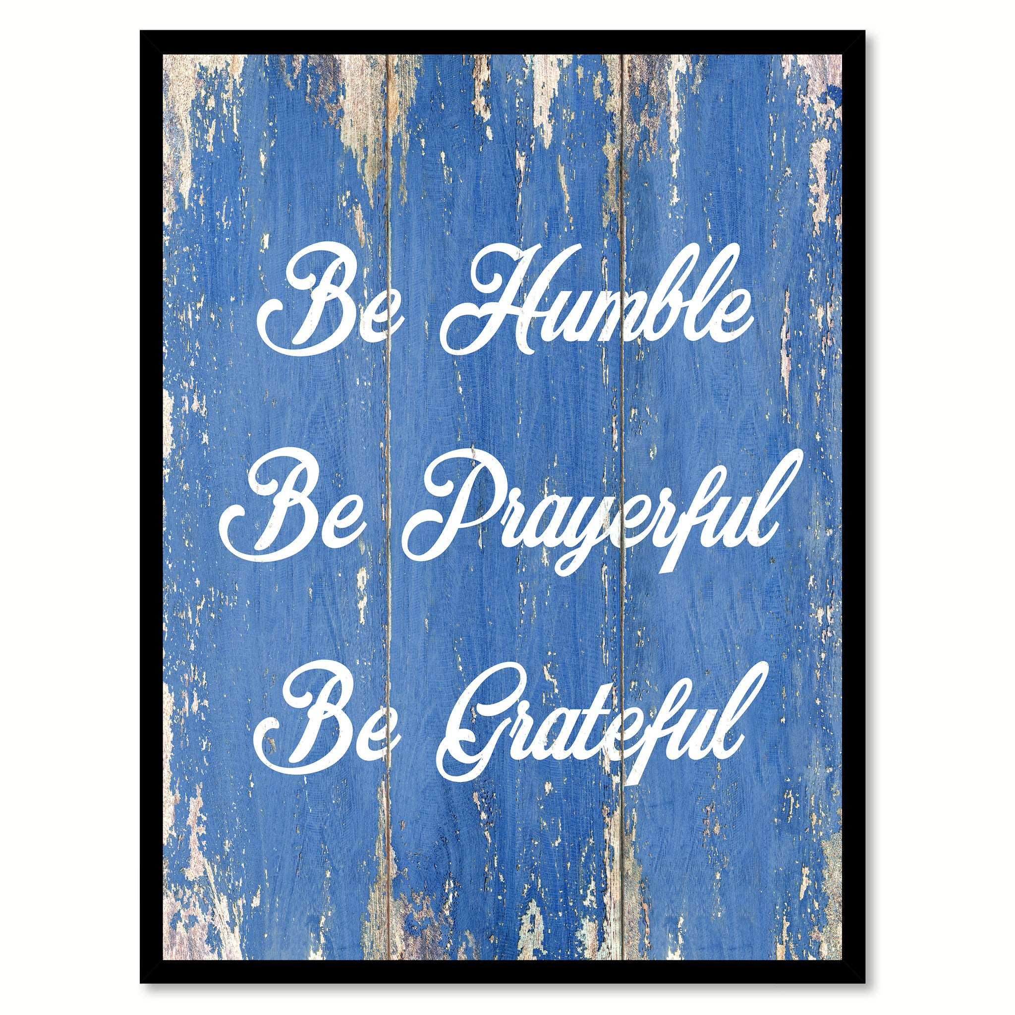 Be Humble Be Prayerful Be Grateful Inspirational Quote Saying Gift Ideas Home Decor Wall Art