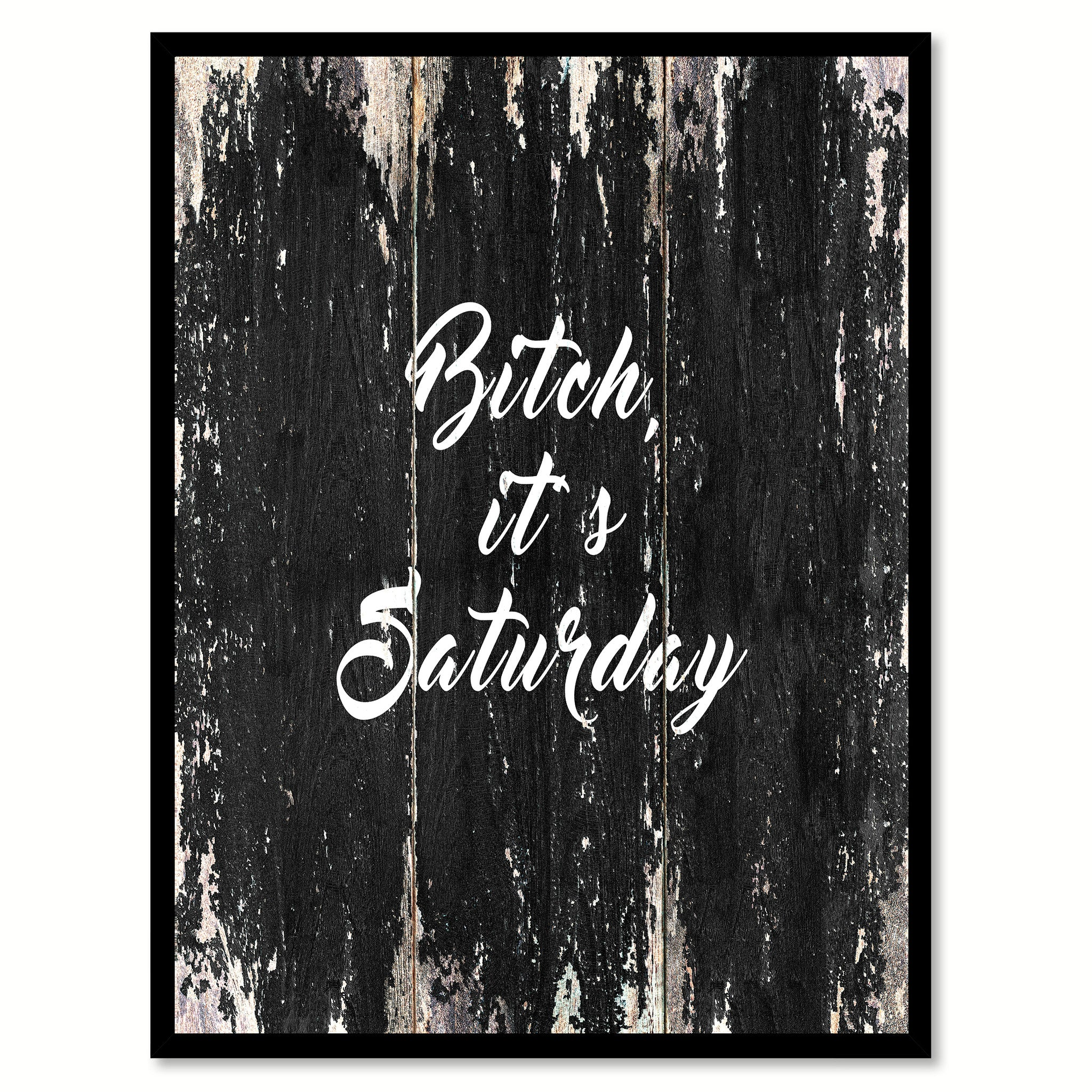 B?tch, it's Saturday Quote Saying Canvas Print with Picture Frame Home Decor Wall Art