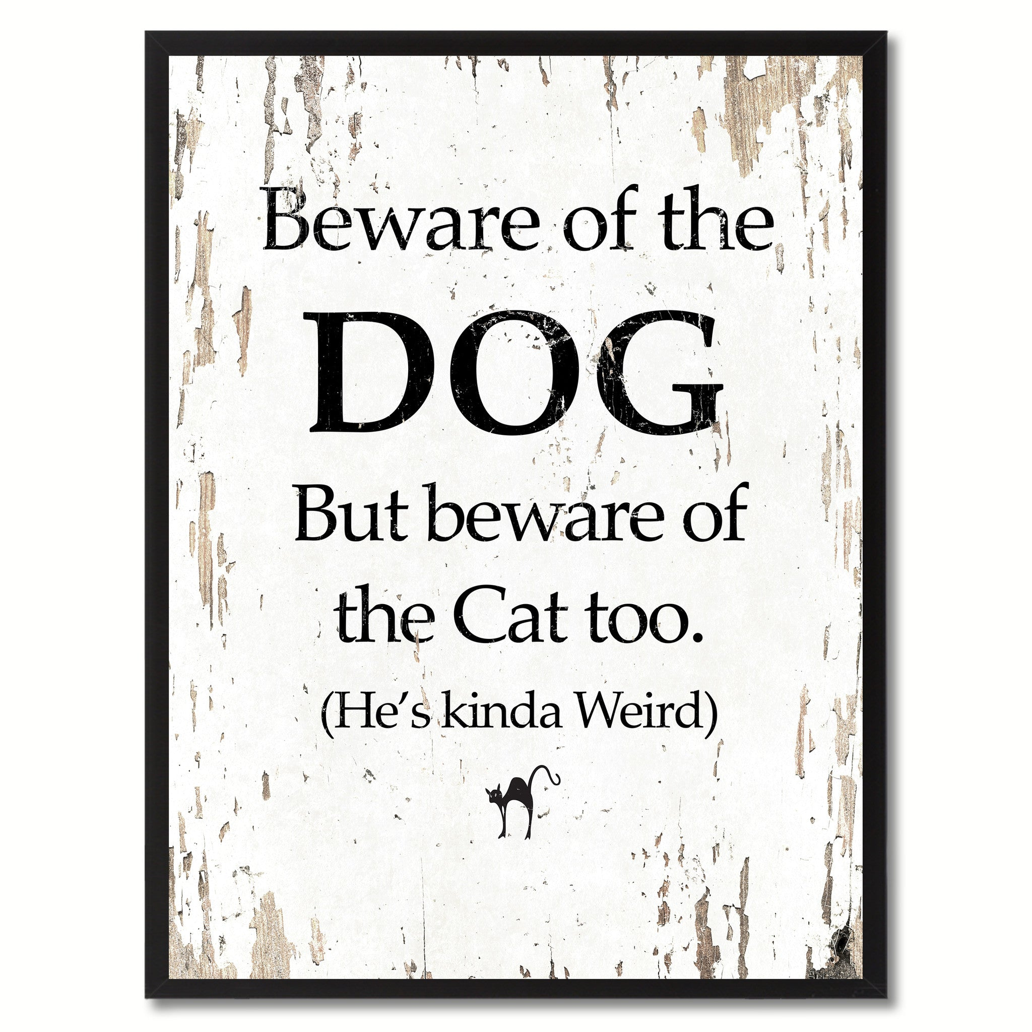 Beware of the dog but beware of the cat too He's kinda weird Funny Quote Saying Gift Ideas Home Decor Wall Art