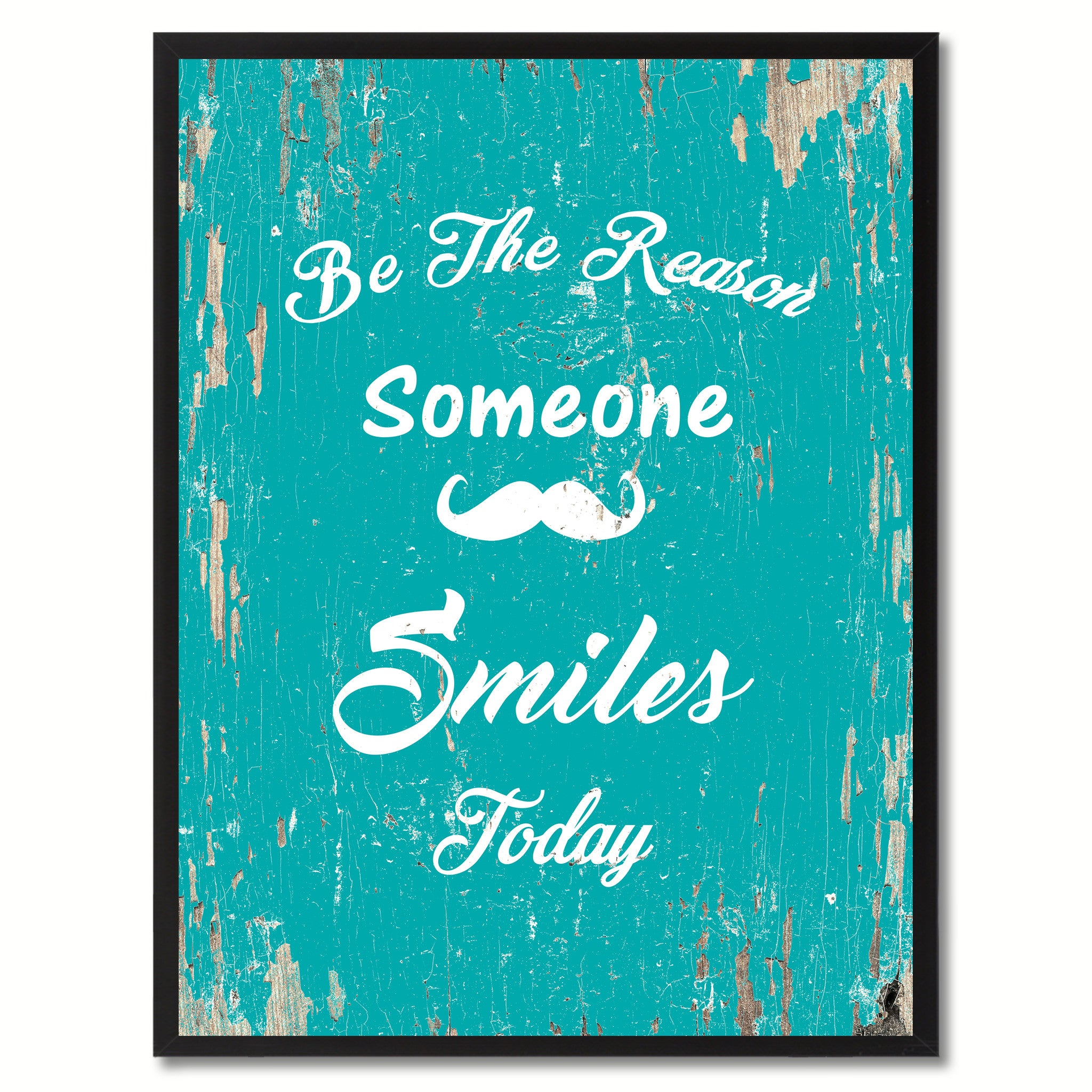 Be the reason someone smiles today Inspirational Quote Saying Gift Ideas Home Decor Wall Art