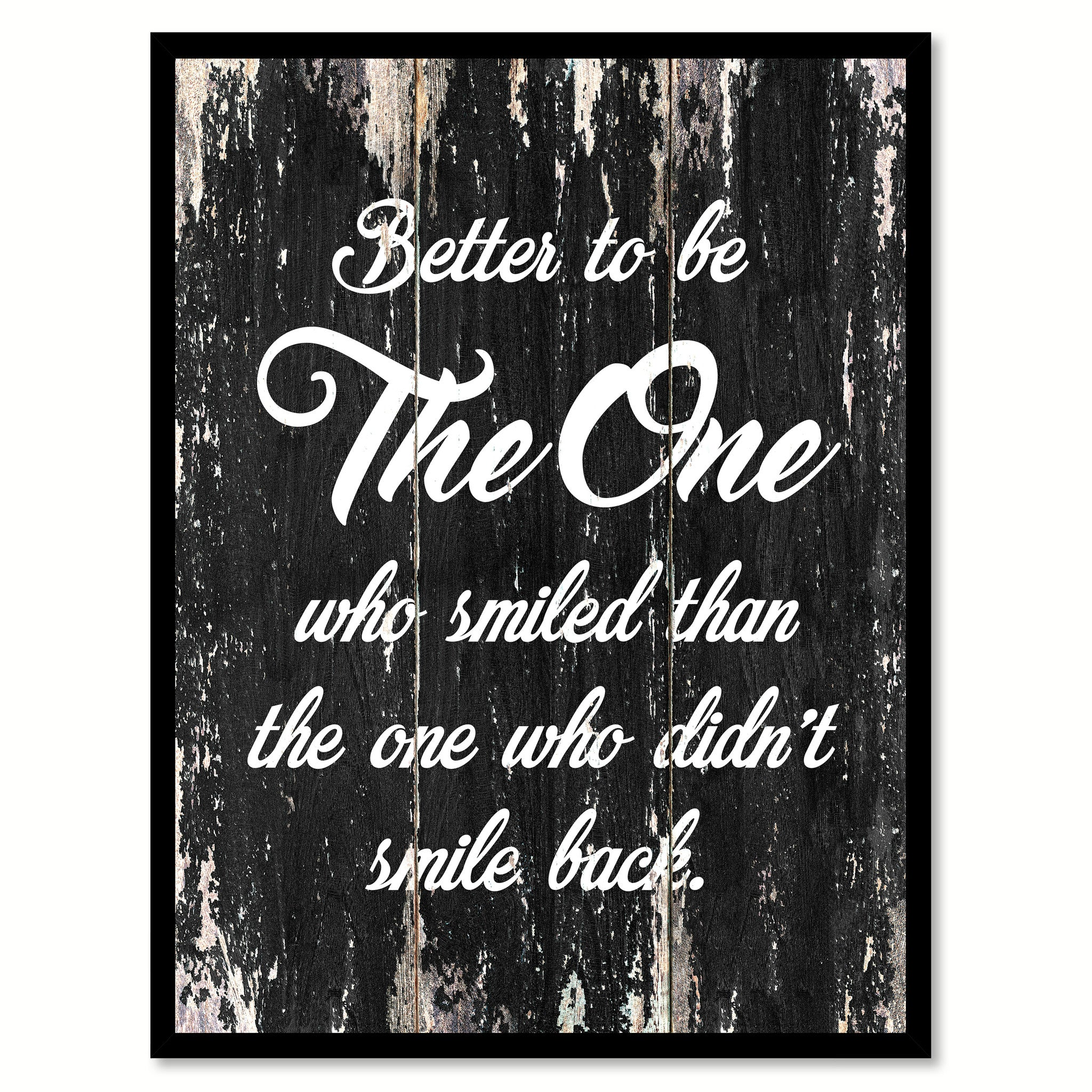 Better to be the one who shmiled than the one who didn't smile back Motivational Quote Saying Canvas Print with Picture Frame Home Decor Wall Art