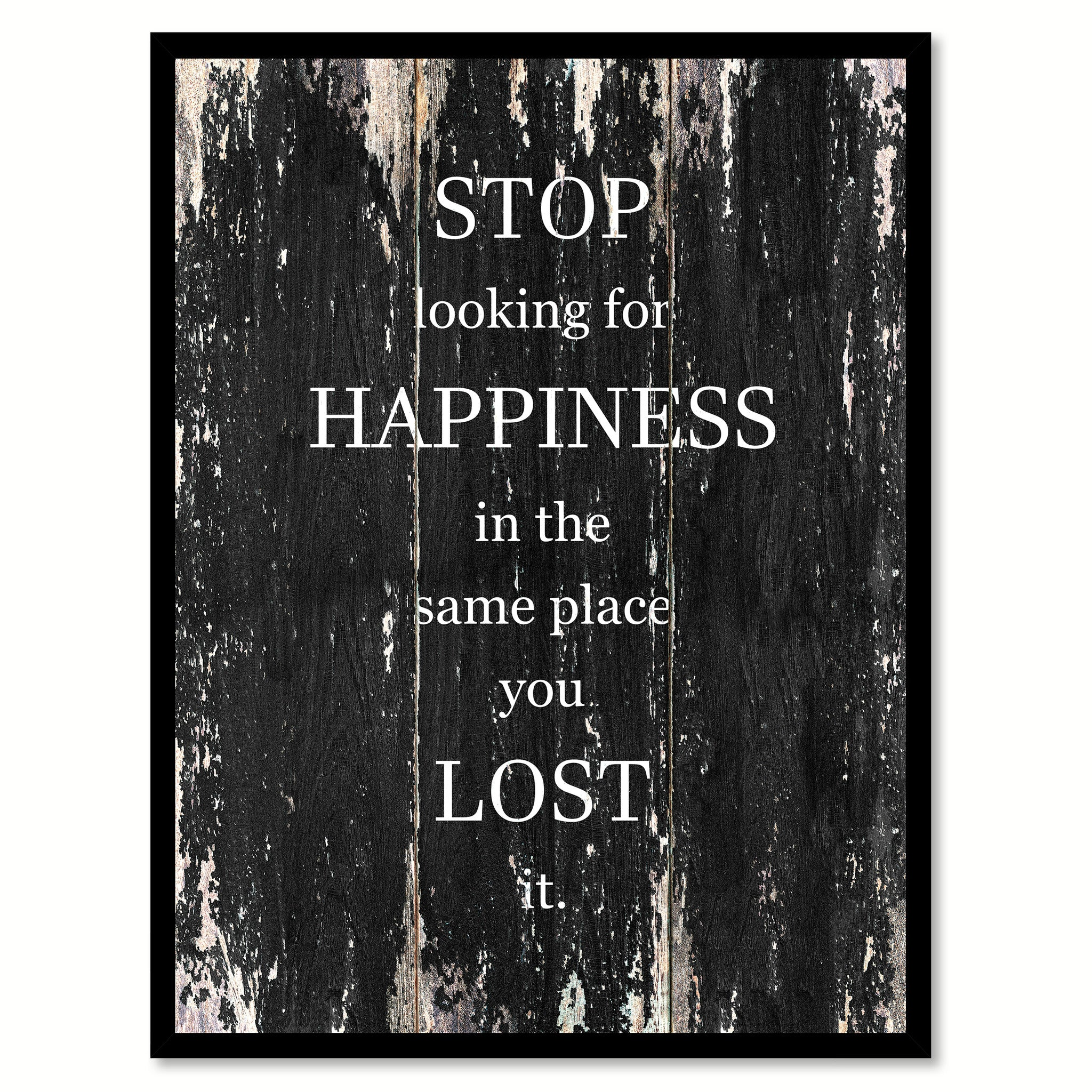 Stop looking for happiness in the same place you lost it Motivational Quote Saying Canvas Print with Picture Frame Home Decor Wall Art