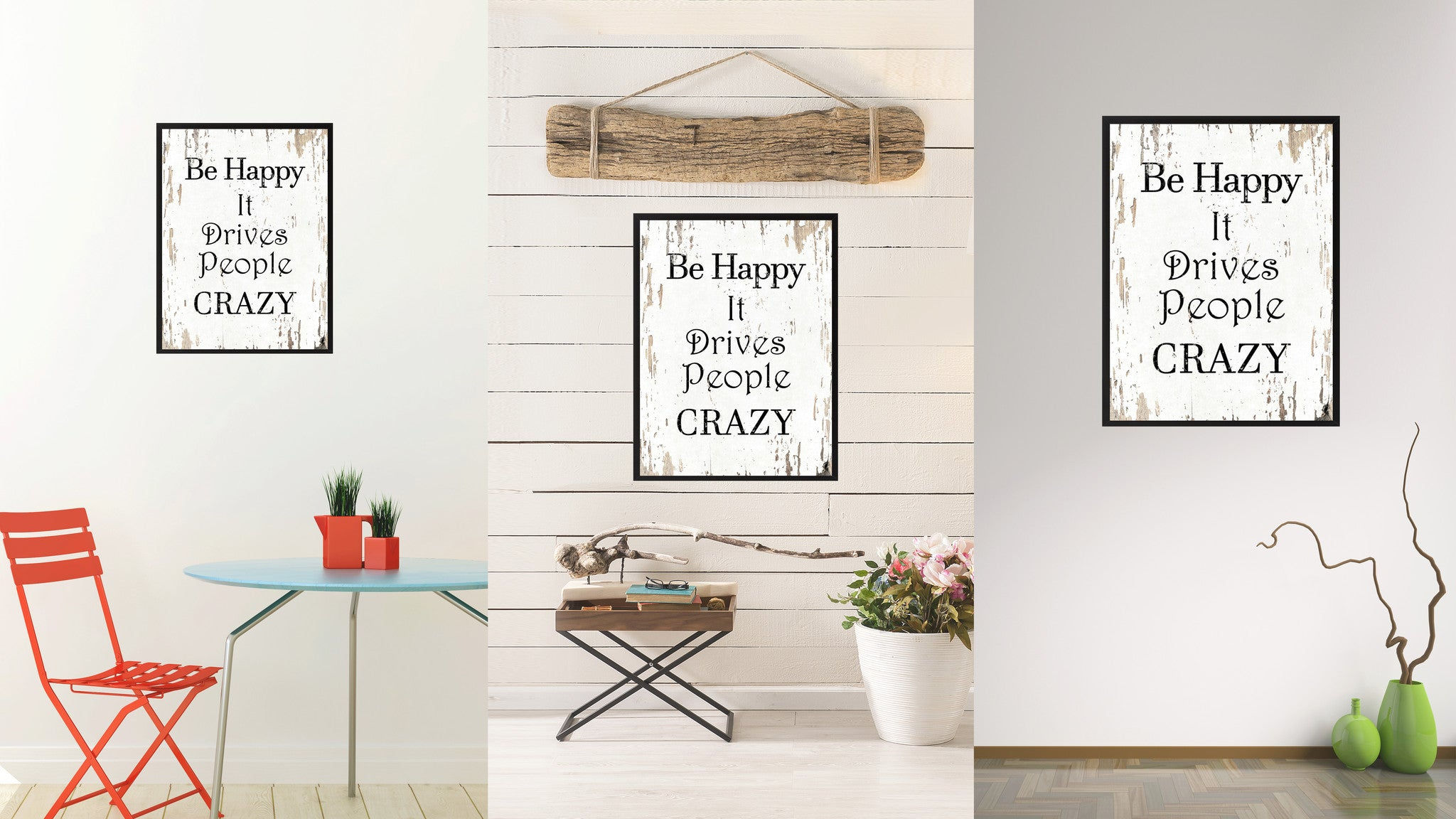 Be happy it drives people crazy Inspirational Quote Saying Gift Ideas Home Decor Wall Art