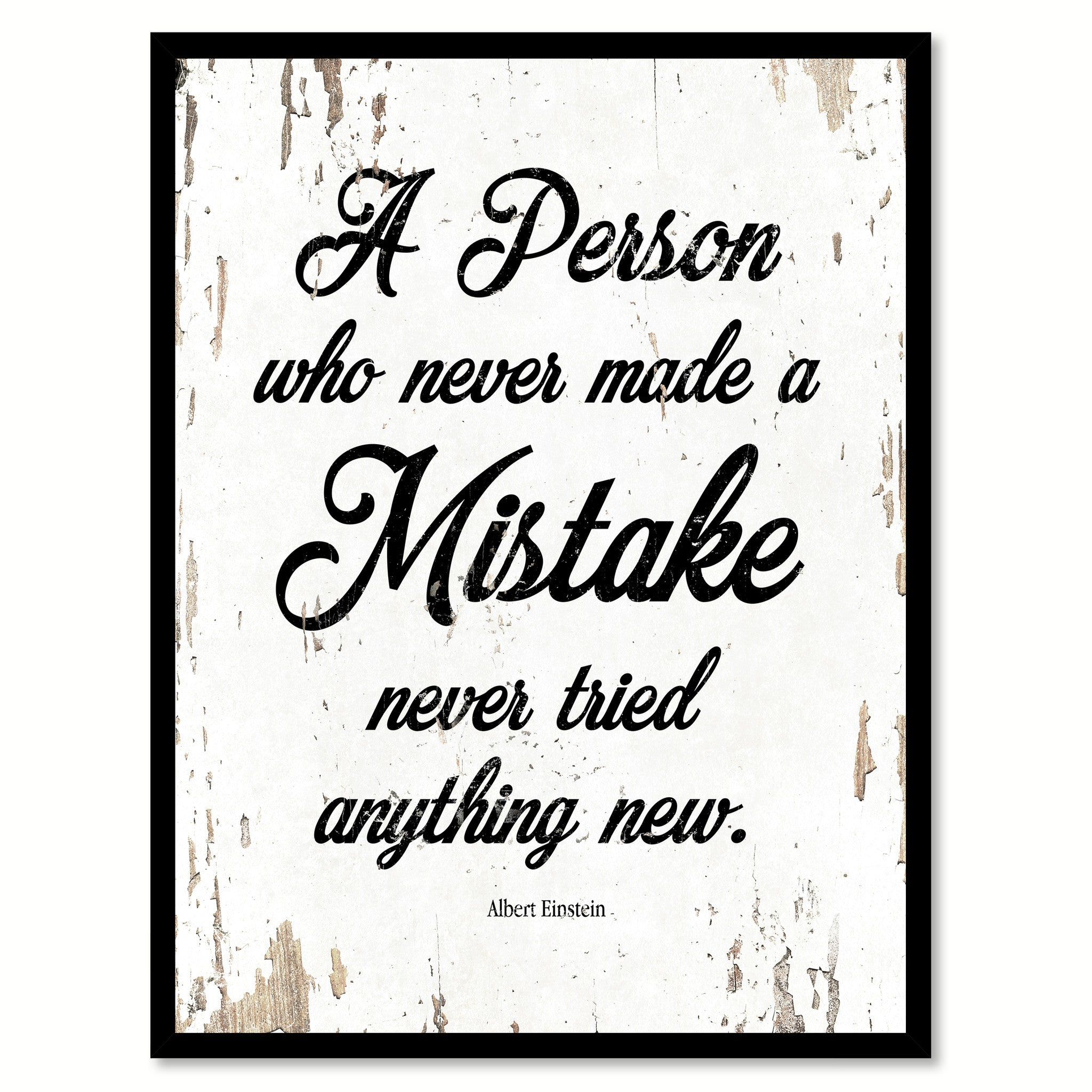 A Person Who Never Made A Mistake Albert Einstein Quote Saying Home Decor Wall Art Gift Ideas 111664