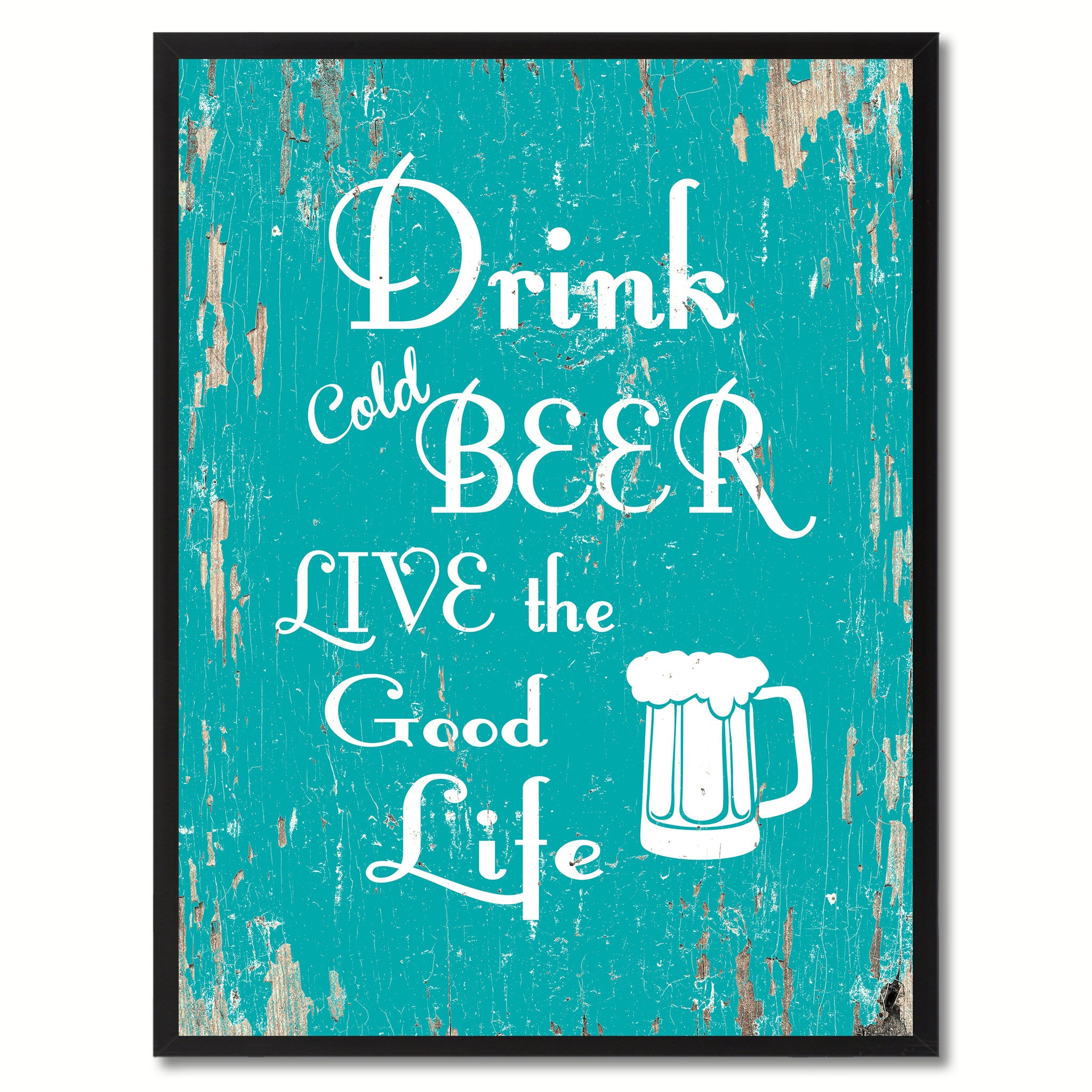 Drink Cold Beer Live The Good Life Saying Canvas Print, Black Picture Frame Home Decor Wall Art Gifts