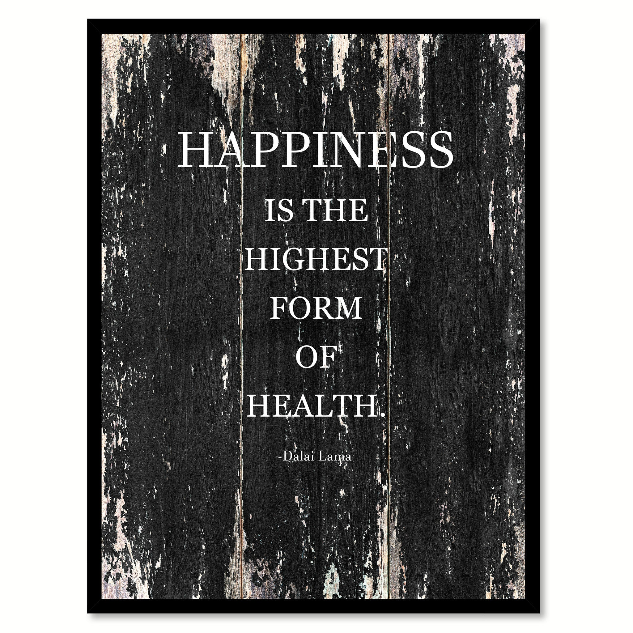 Happiness Is The Highest Form Of Health Dalai Lama Inspirational
