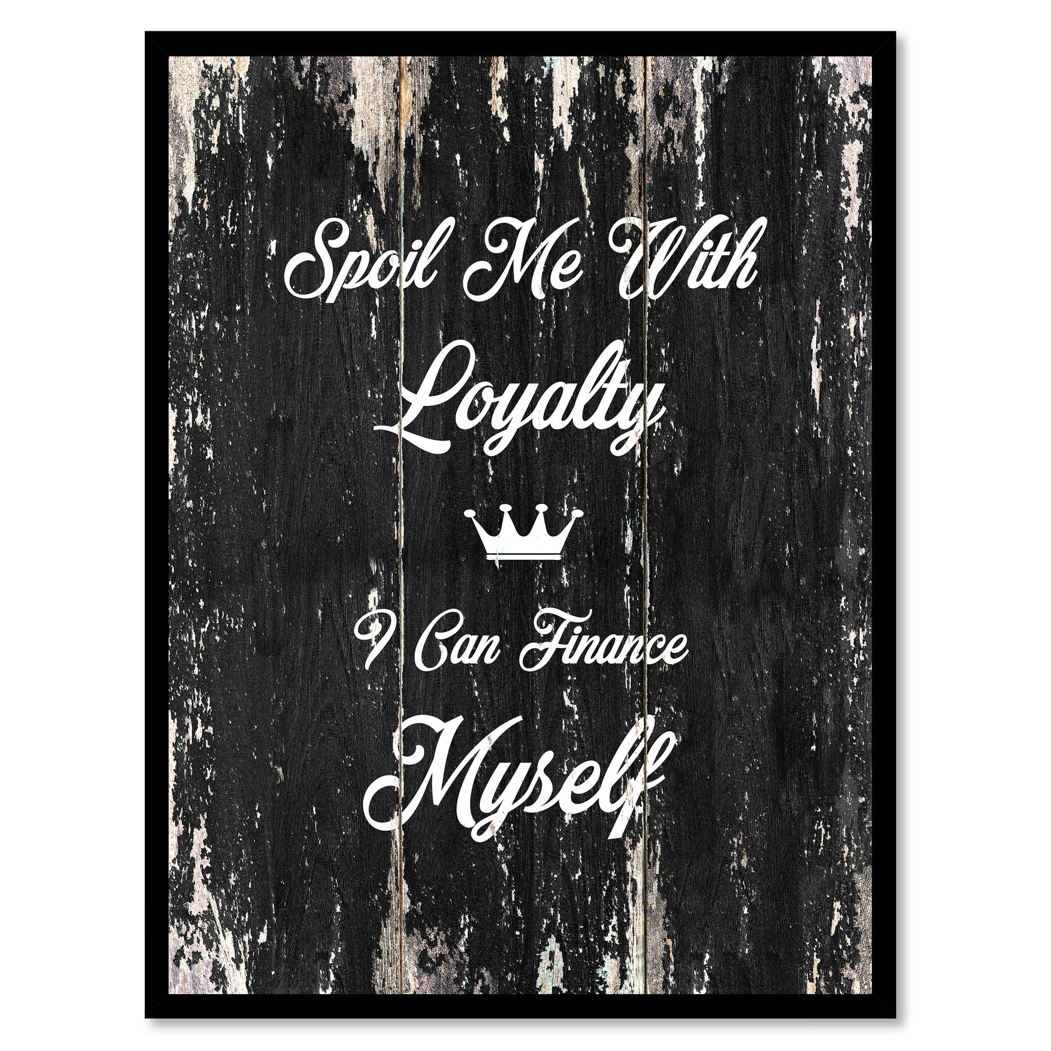 Home decor pictures with the word loyalty