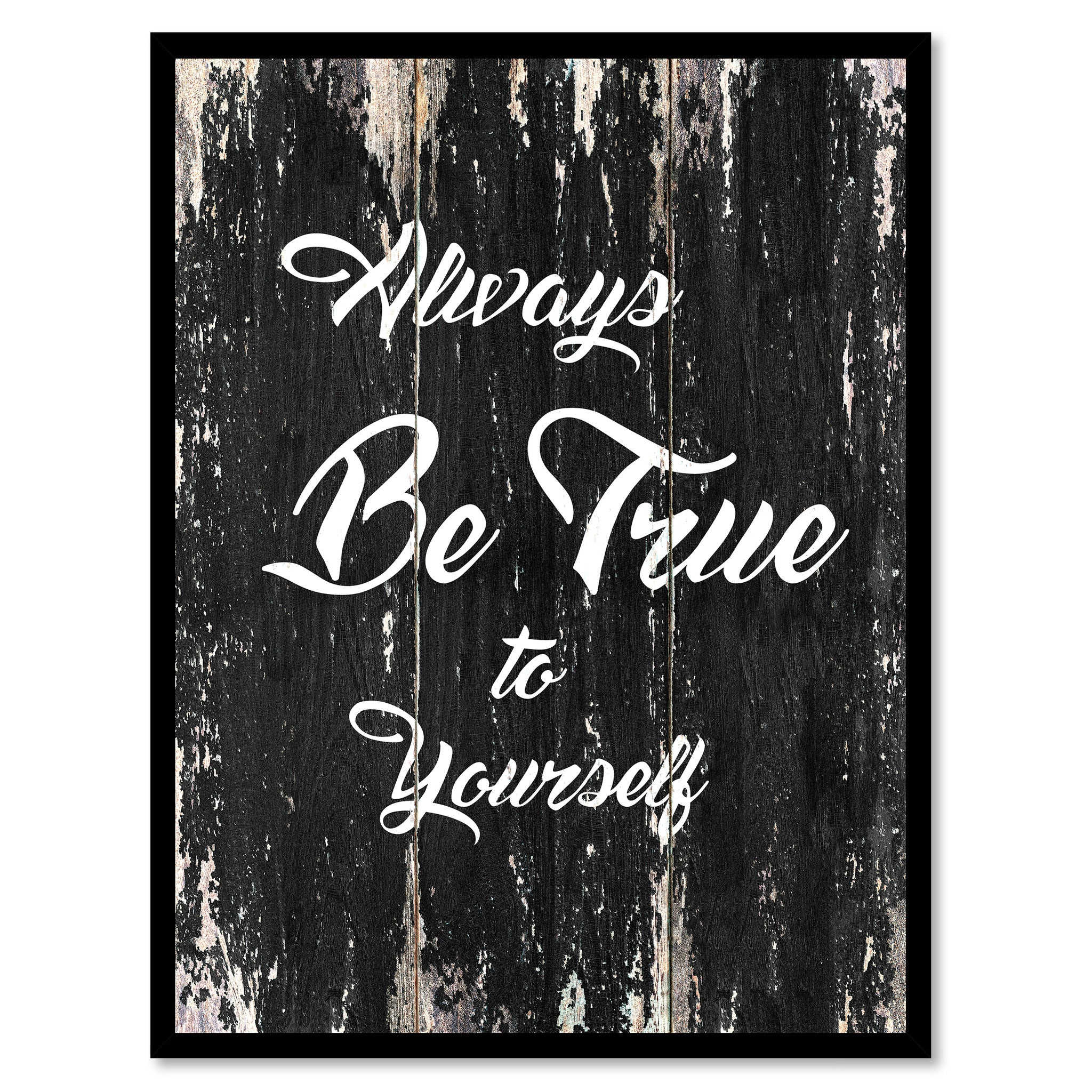 Always be true to yourself Motivational Quote Saying Canvas Print with Picture Frame Home Decor Wall Art