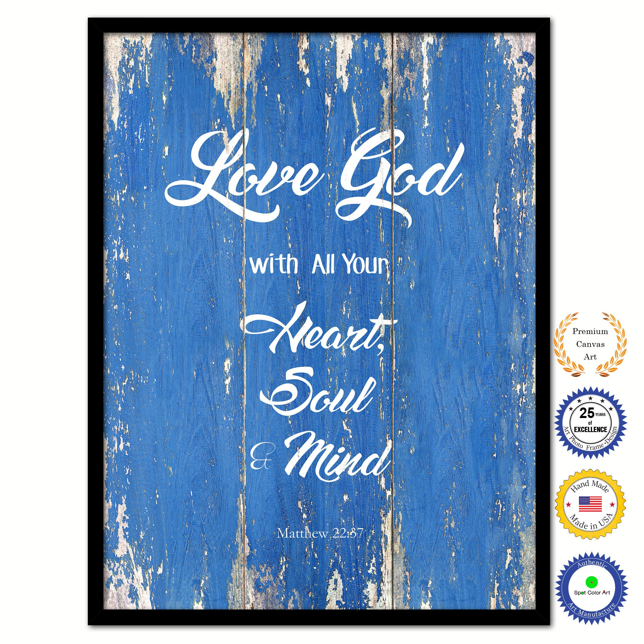 Love God with All Your Heart, Soul & Mind - Matthew 22:37 Bible Verse  Scripture Quote Blue Canvas Print with Picture Frame