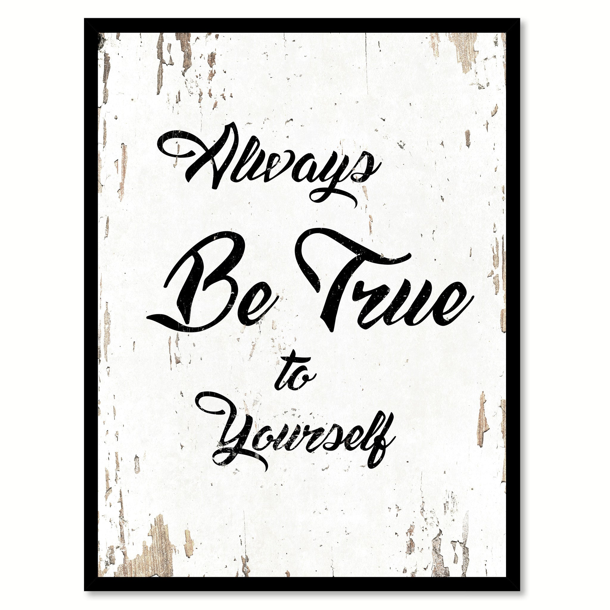 Always Be True To Yourself Quote Saying Home Decor Wall Art Gift Ideas 111678