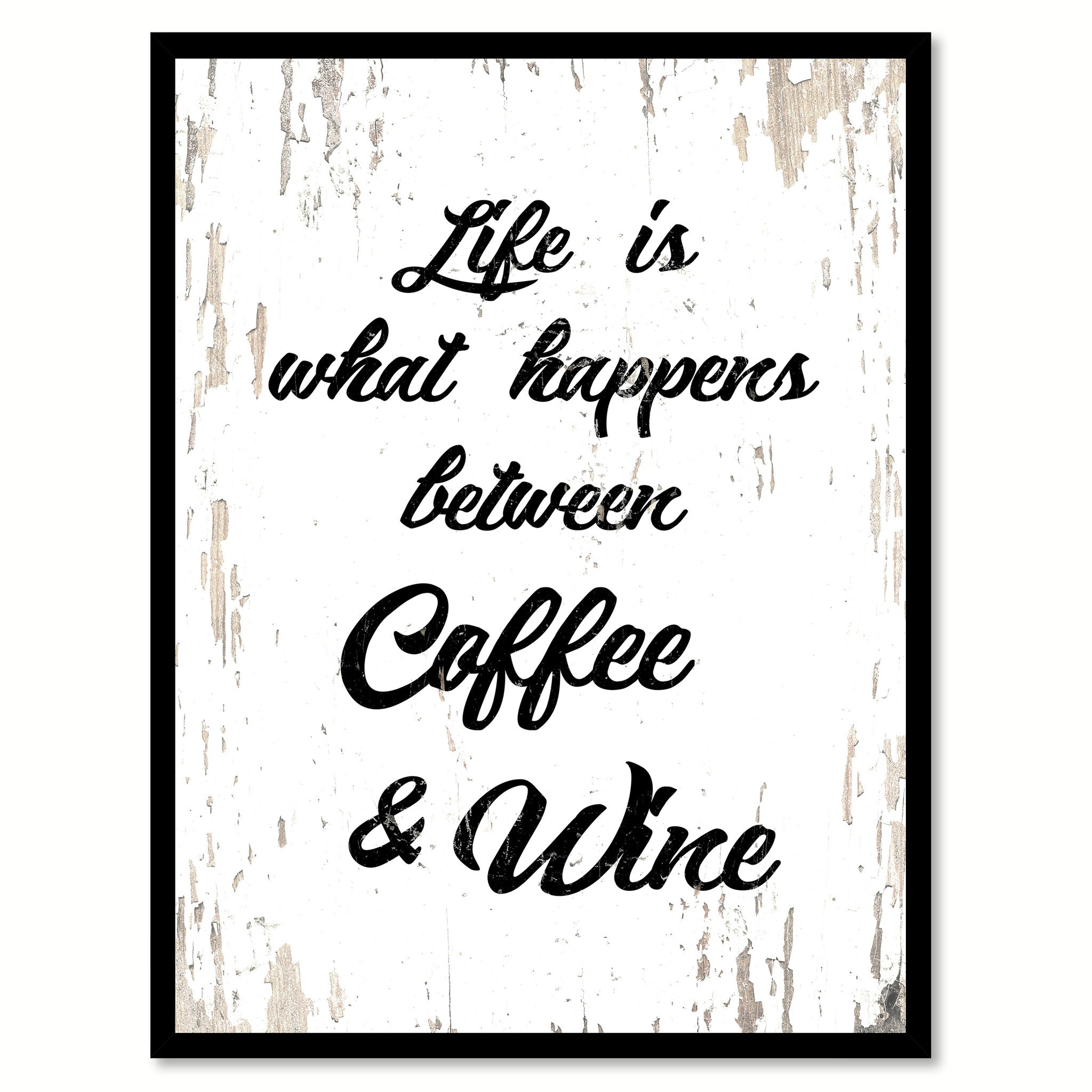 Life Is What Happens Between Coffee Wine Coffee Wine Saying Quote