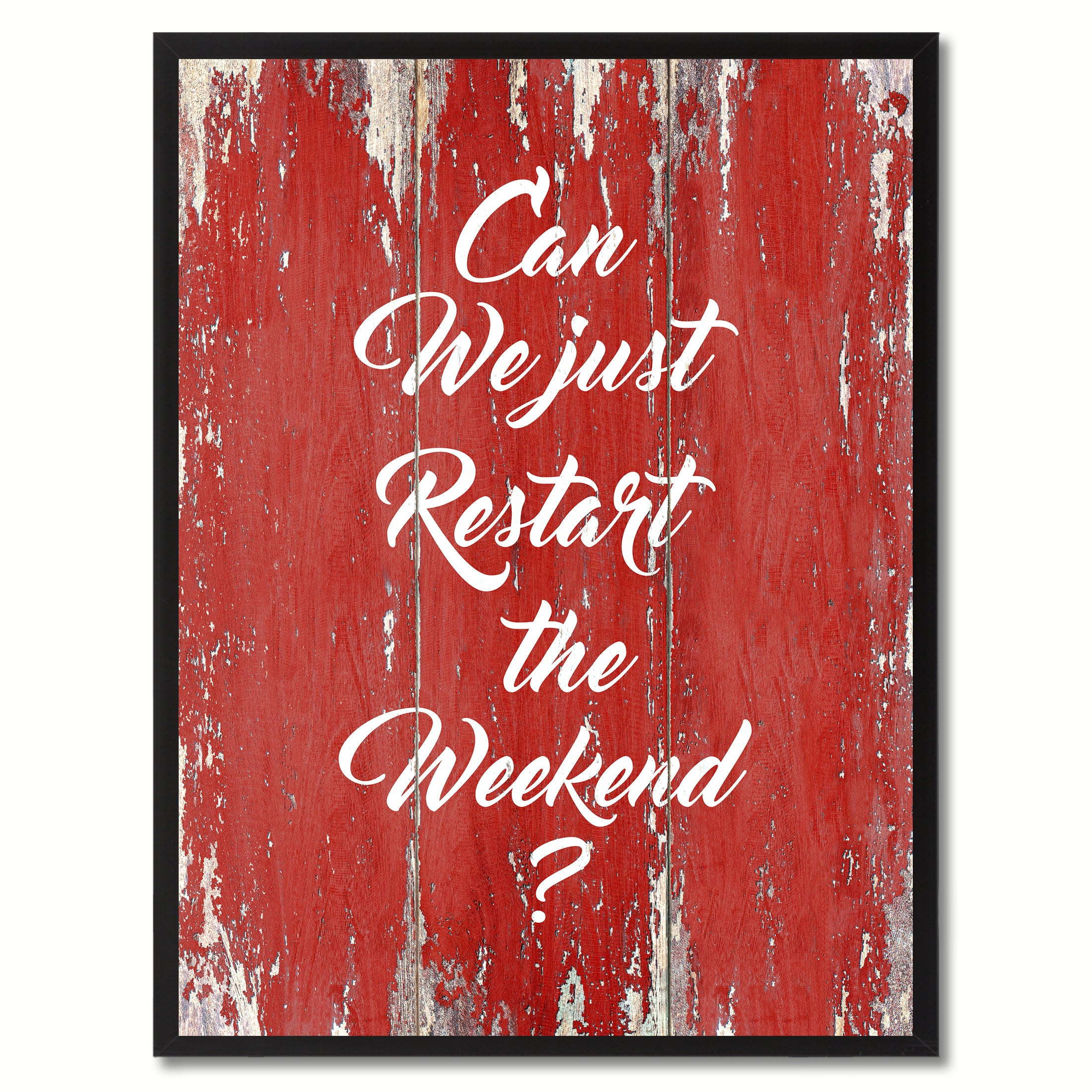 Can We Just Restart The Weekend Saying Black Framed Canvas Print Home Decor Wall Art Gifts 120310 Red
