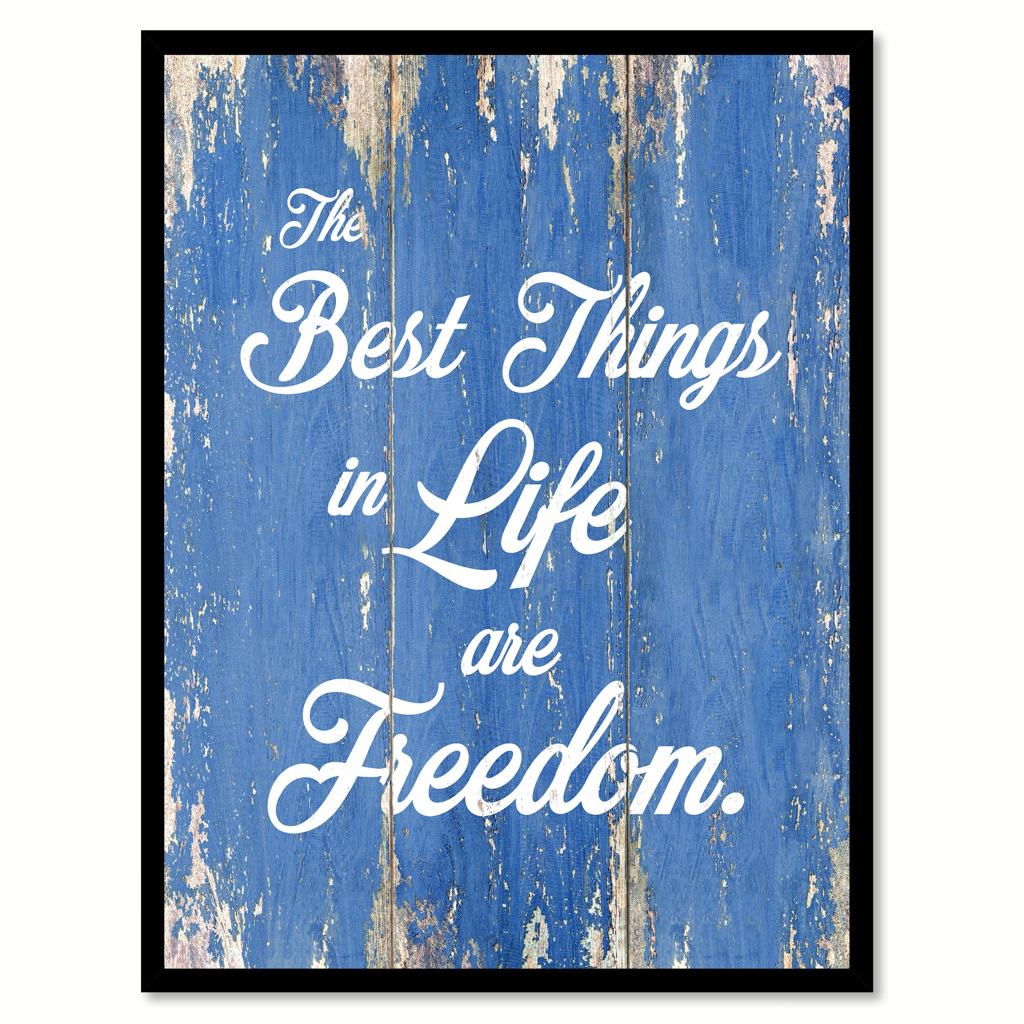 Life Canvas Quote The Best Things In Life Are Freedom Inspirational Quote Saying
