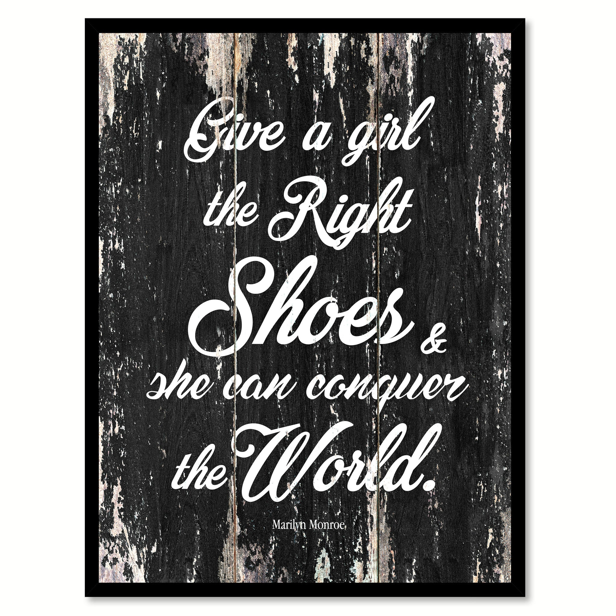 Give A Girl The Right Shoes She Can Conquer The World