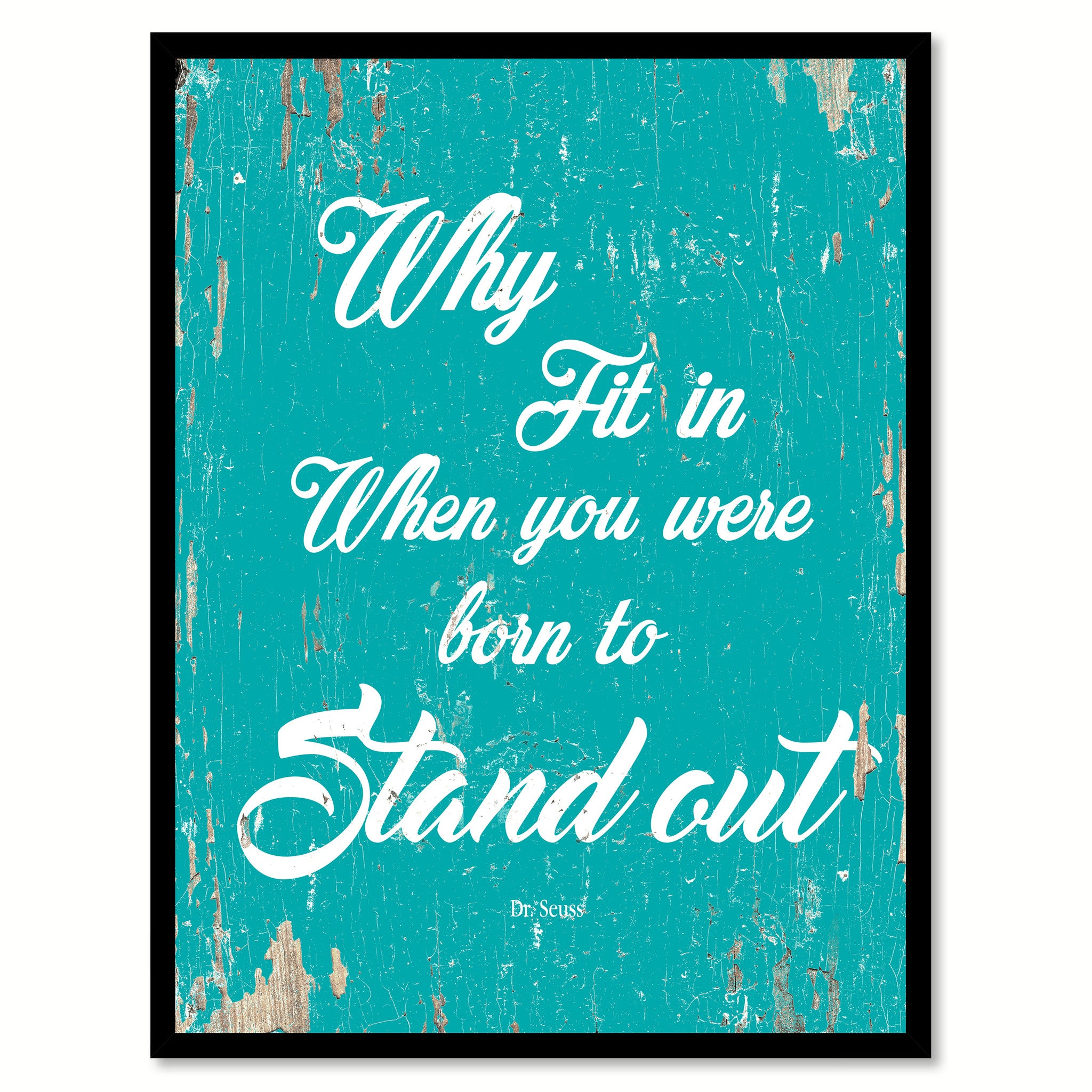 Why Fit In When You Were Born To Stand Out Dr. Seuss Quote Saying Framed  Canvas Print Home Decor Wall Art Gift Ideas 111907 Aqua