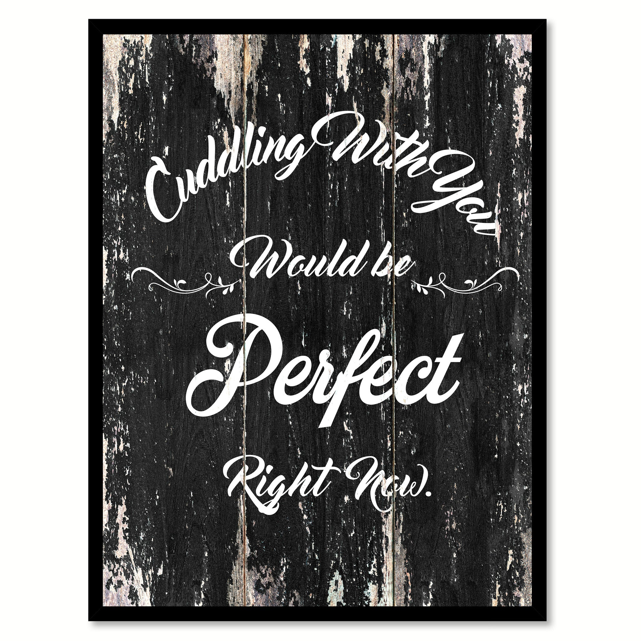 Cuddling with You would be perfect right now Motivational Quote Saying Canvas Print with Picture Frame Home Decor Wall Art
