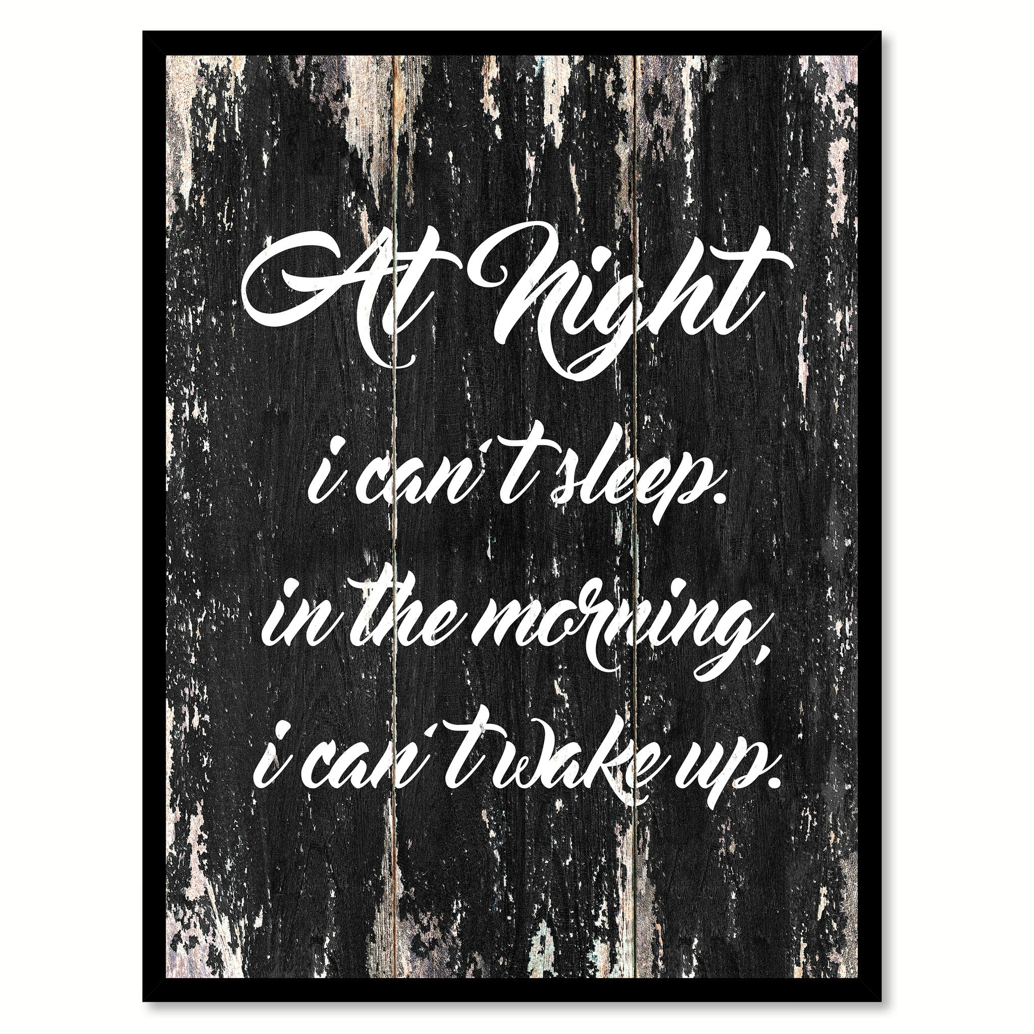 At night I can't sleep in the morning I can't wake up Funny Quote Saying Canvas Print with Picture Frame Home Decor Wall Art