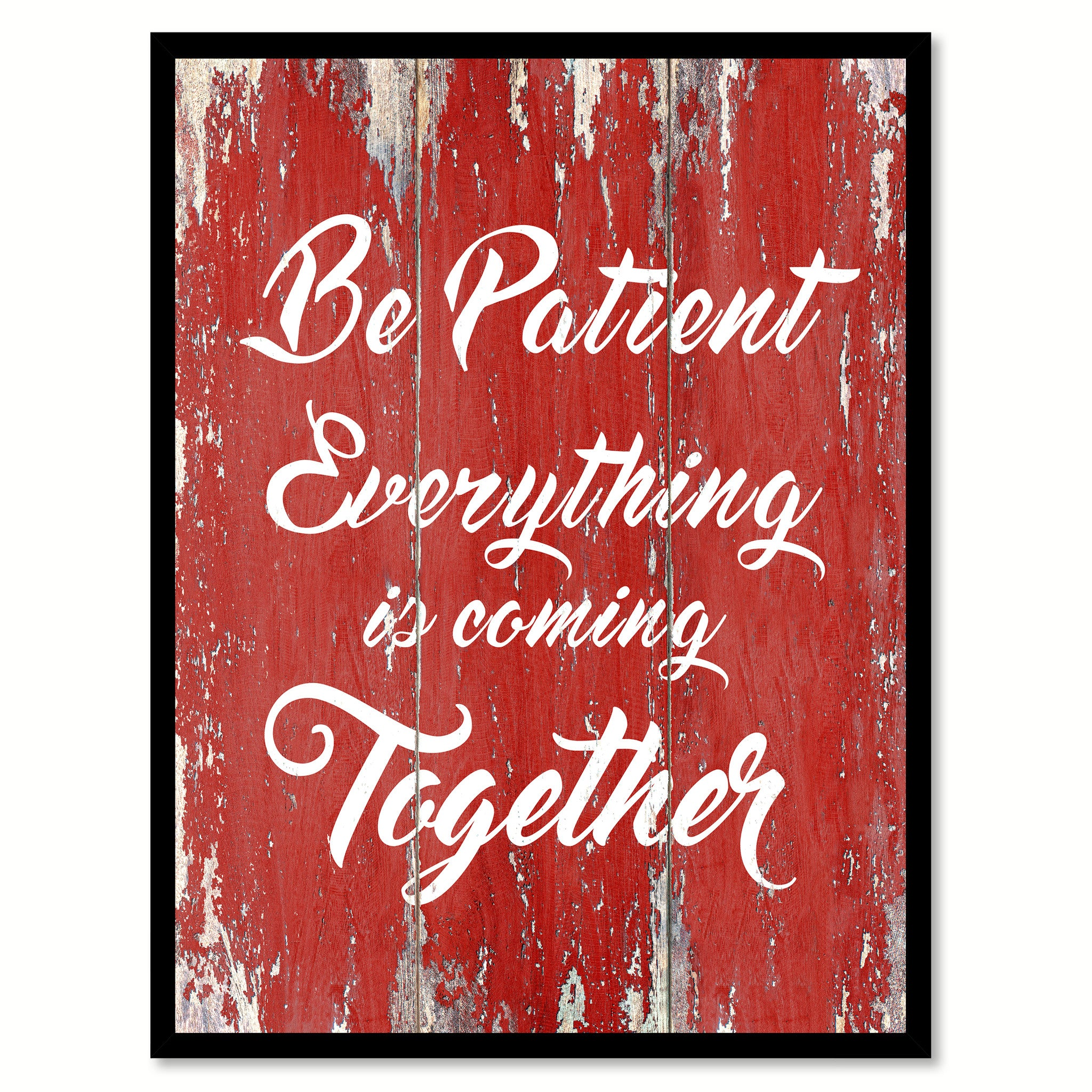 Be Patient Everything Is Coming Together Quote Saying Gift Ideas Home Decor Wall Art