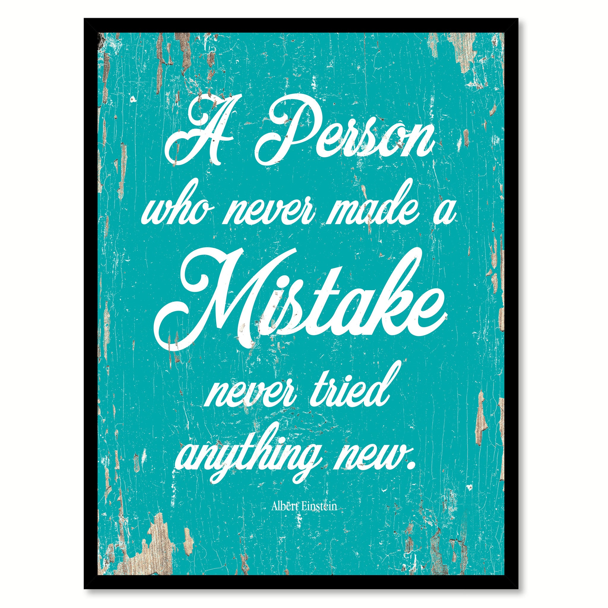 A person who never made a mistake never tried anything new - Albert Einstein Inspirational Quote Saying Gift Ideas Home Decor Wall Art, Aqua