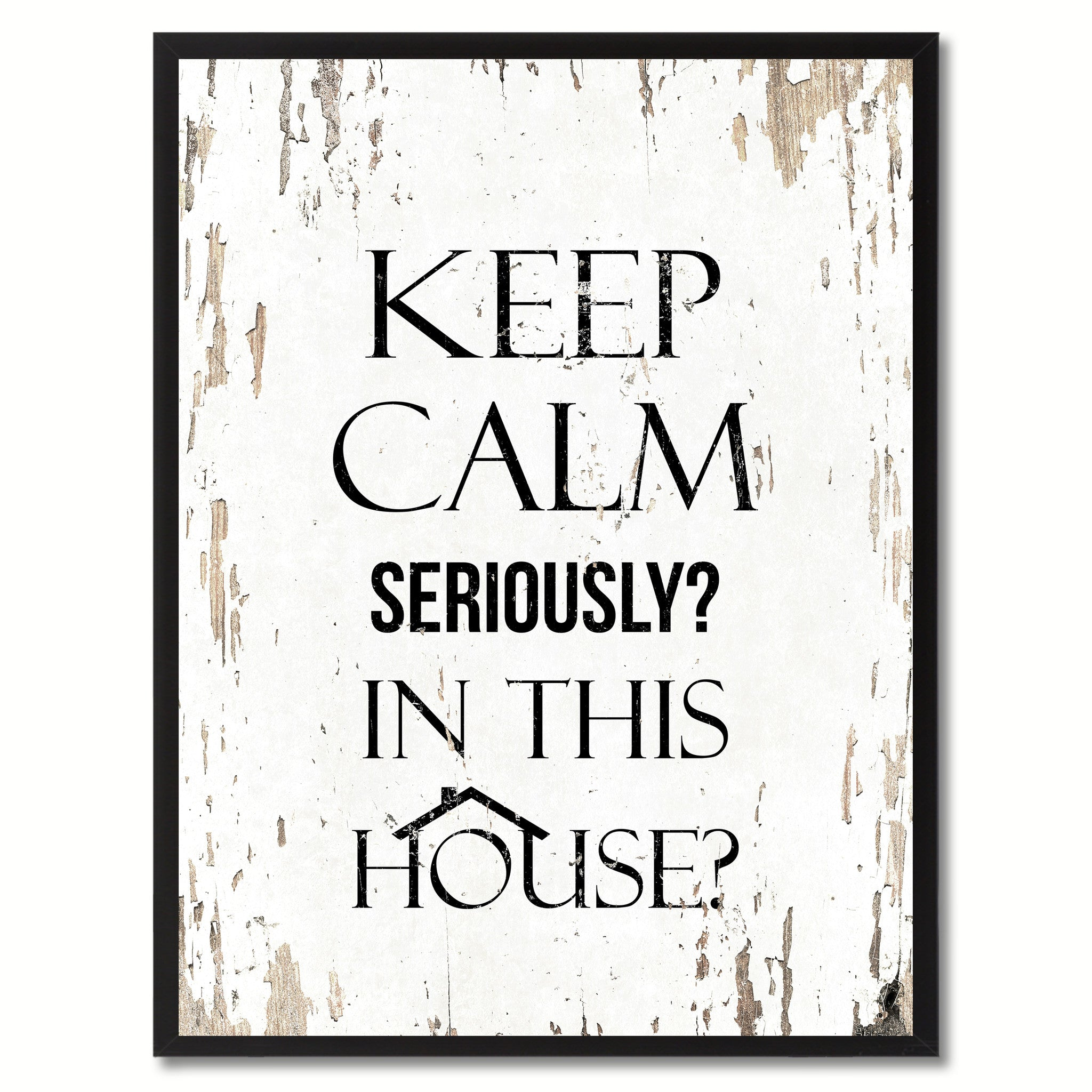 Keep Calm Seriously In This House Inspirational Motivation Saying
