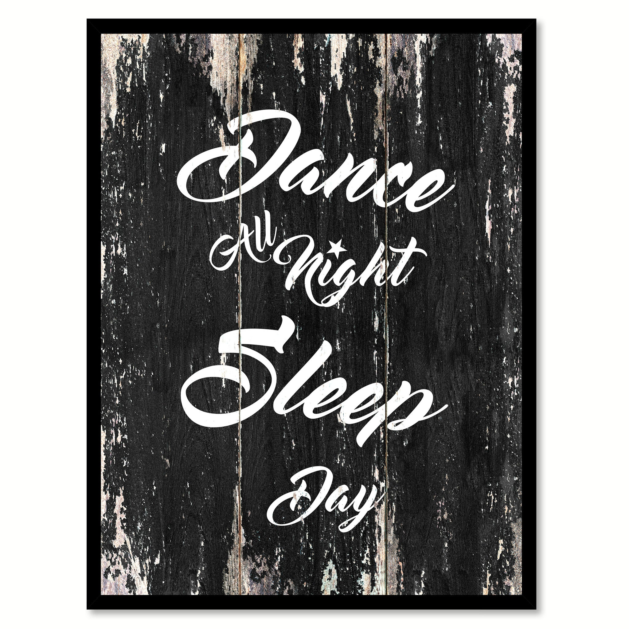 Dance all night sleep all day Motivational Quote Saying Canvas Print with Picture Frame Home Decor Wall Art