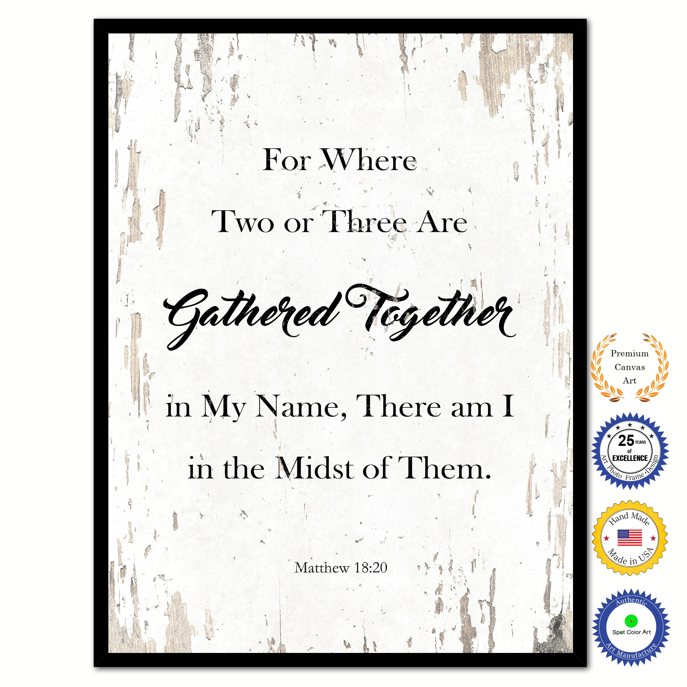 For Where Two Or Three Are Gathered Together In My Name, There Am I In The  Midst Of Them   Matthew 18:20 Bible Verse Scripture Quote White Canvas  Print With ...