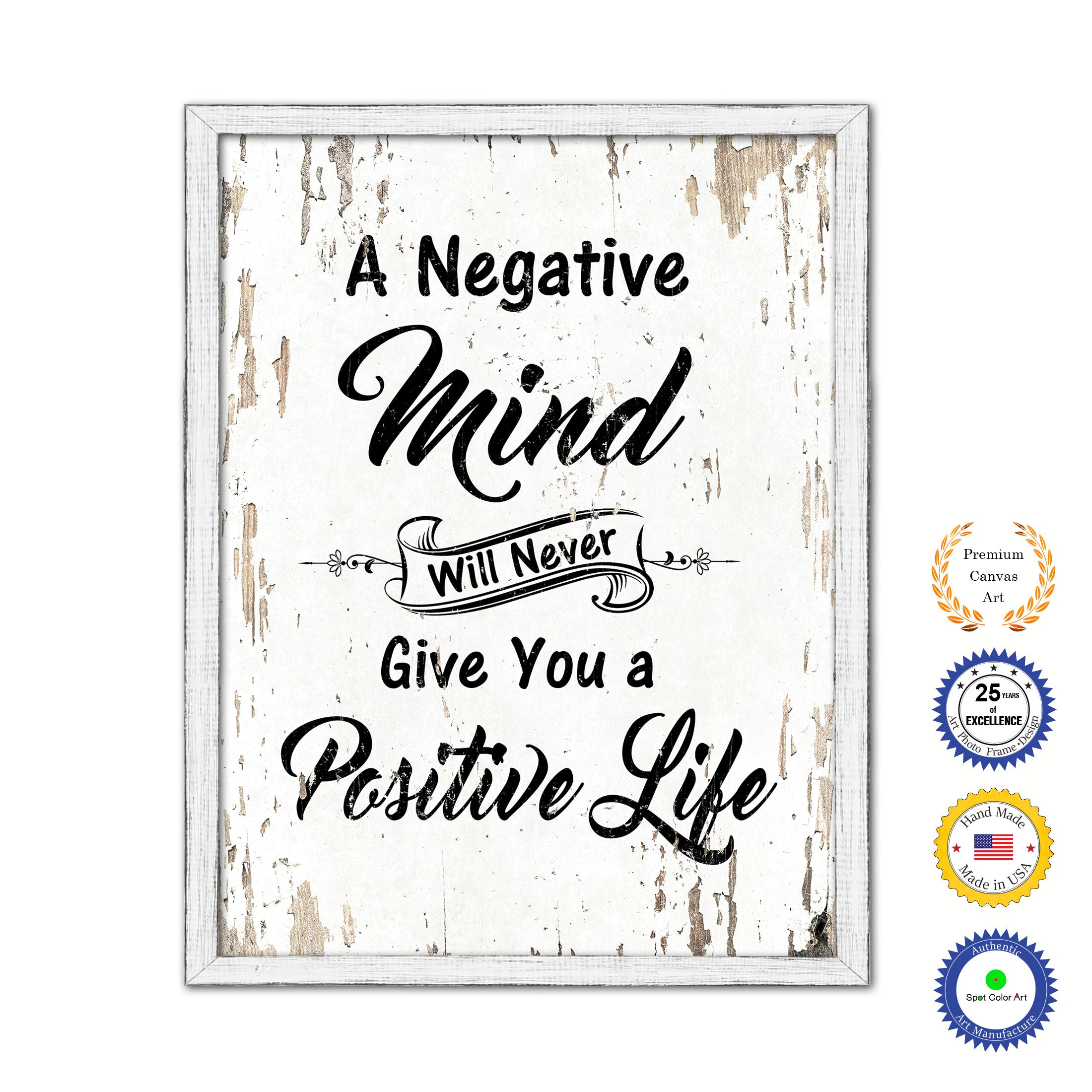A Negative Mind Will Never Give You A Positive Life Vintage Saying ...