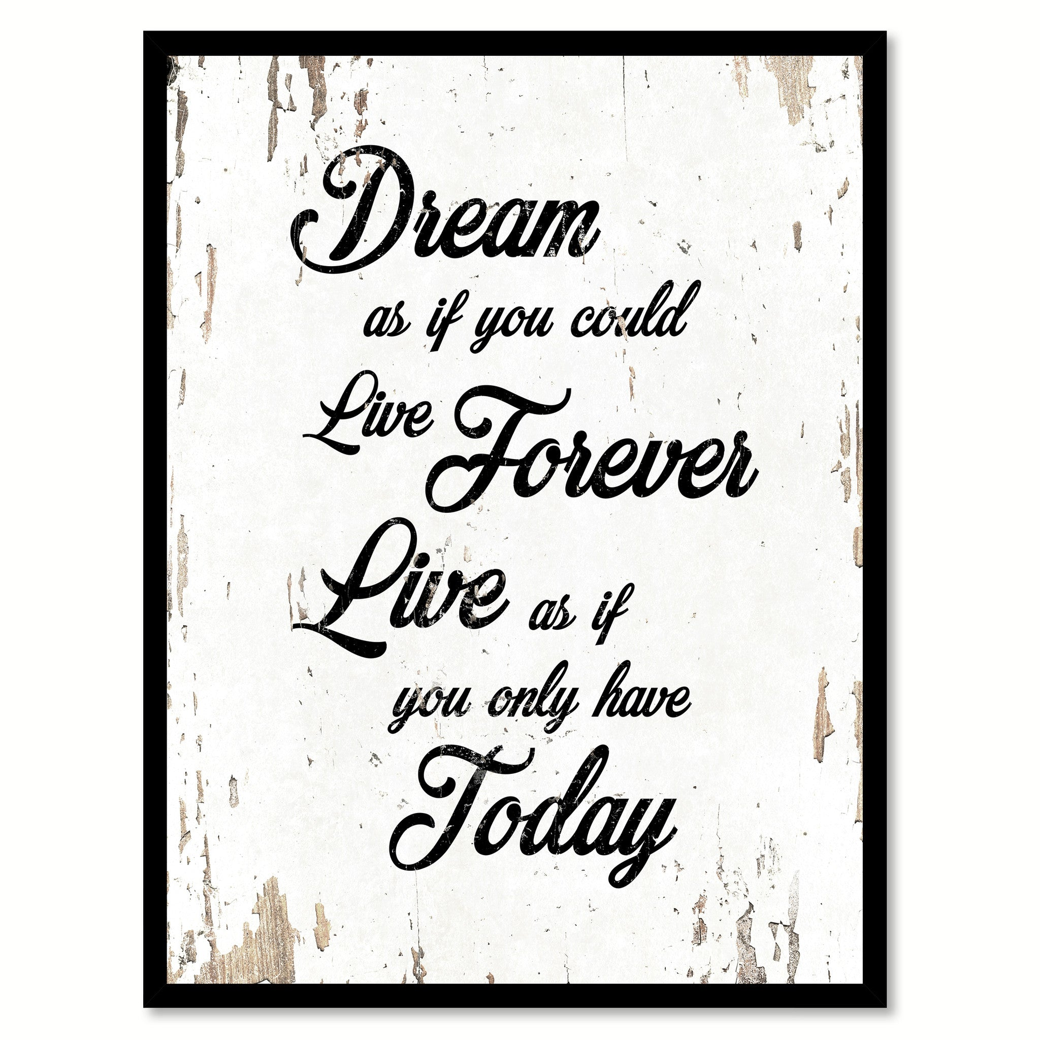 Dream As If You Could Live Forever Inspirational