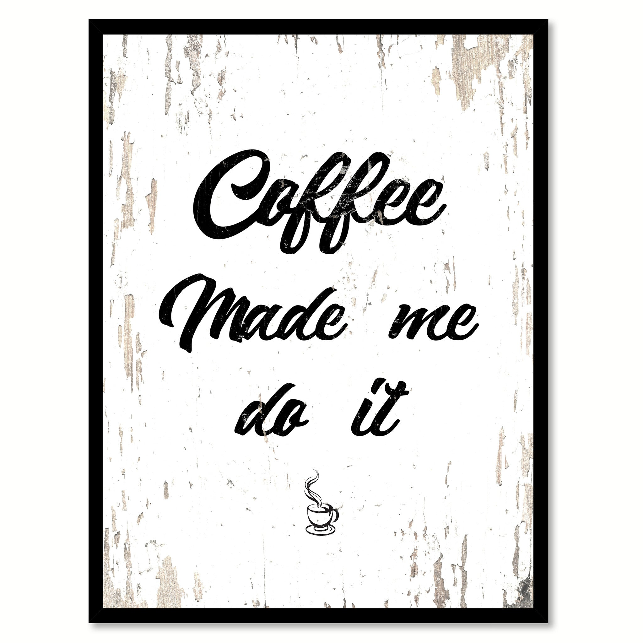 Coffee Made Me Do It Quote Saying Canvas Print with Picture Frame