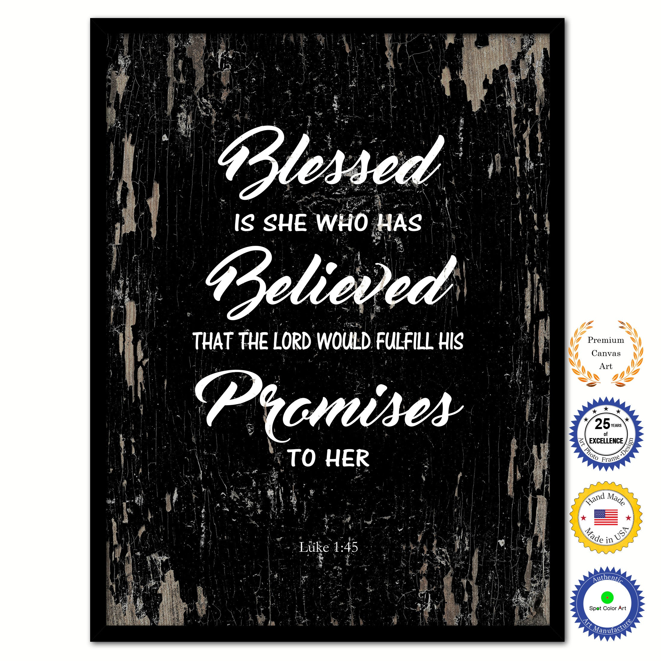 Blessed is she who has believed that the lord would fulfill his promises to  her - Luke 1:45 Bible Verse Scripture Quote Black Canvas Print with